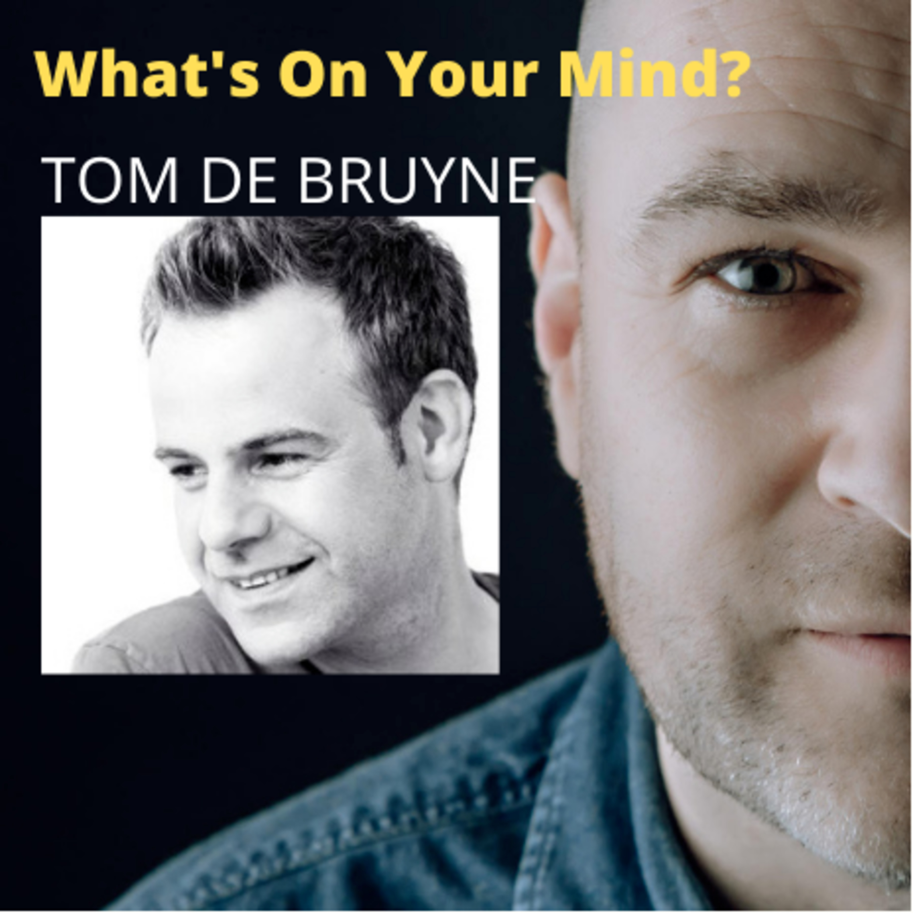 What's On Your Mind 33: Tom De Bruyne