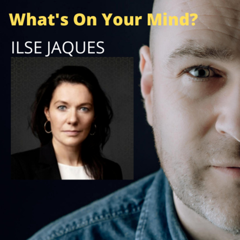 What's On Your Mind 35: Ilse Jaques (Dutch/Nederlands)