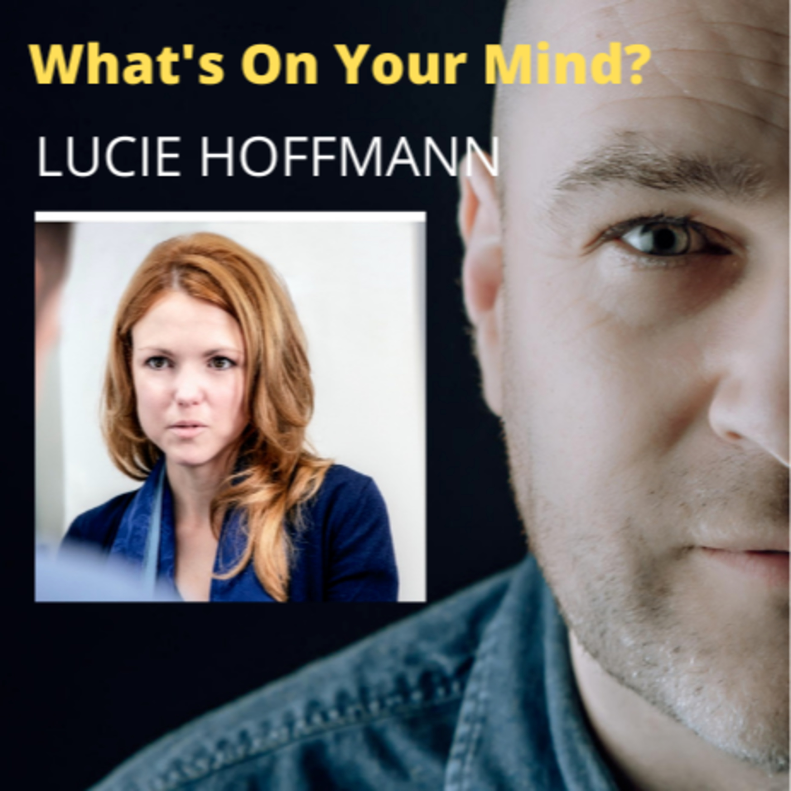 What's On Your Mind 38: Lucie Hoffmann