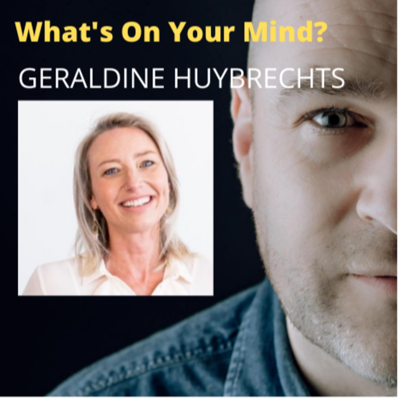 What's On Your Mind 40: Geraldine Huybrechts (Dutch/Nederlands)
