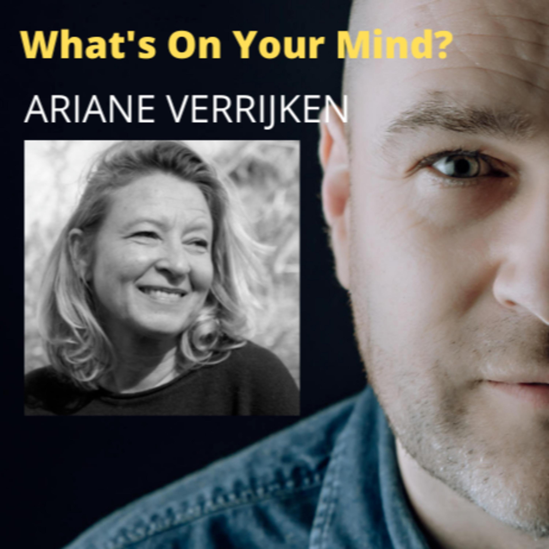What's On Your Mind 45: Ariane Verrijken