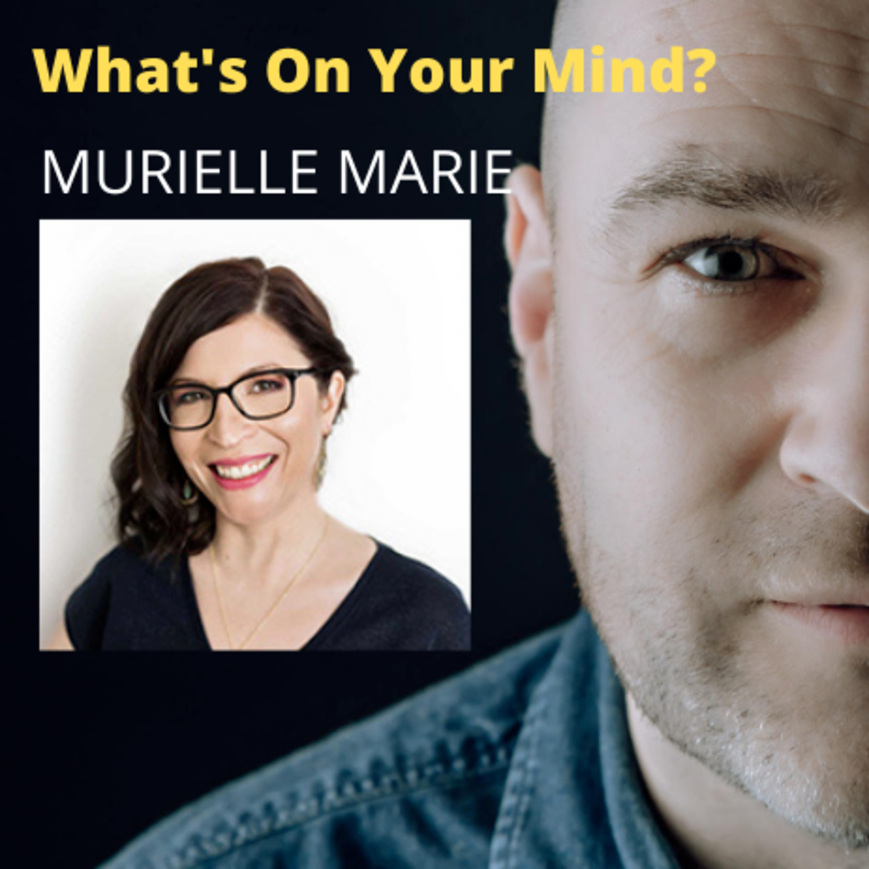What's On Your Mind 14 (50): Murielle Marie