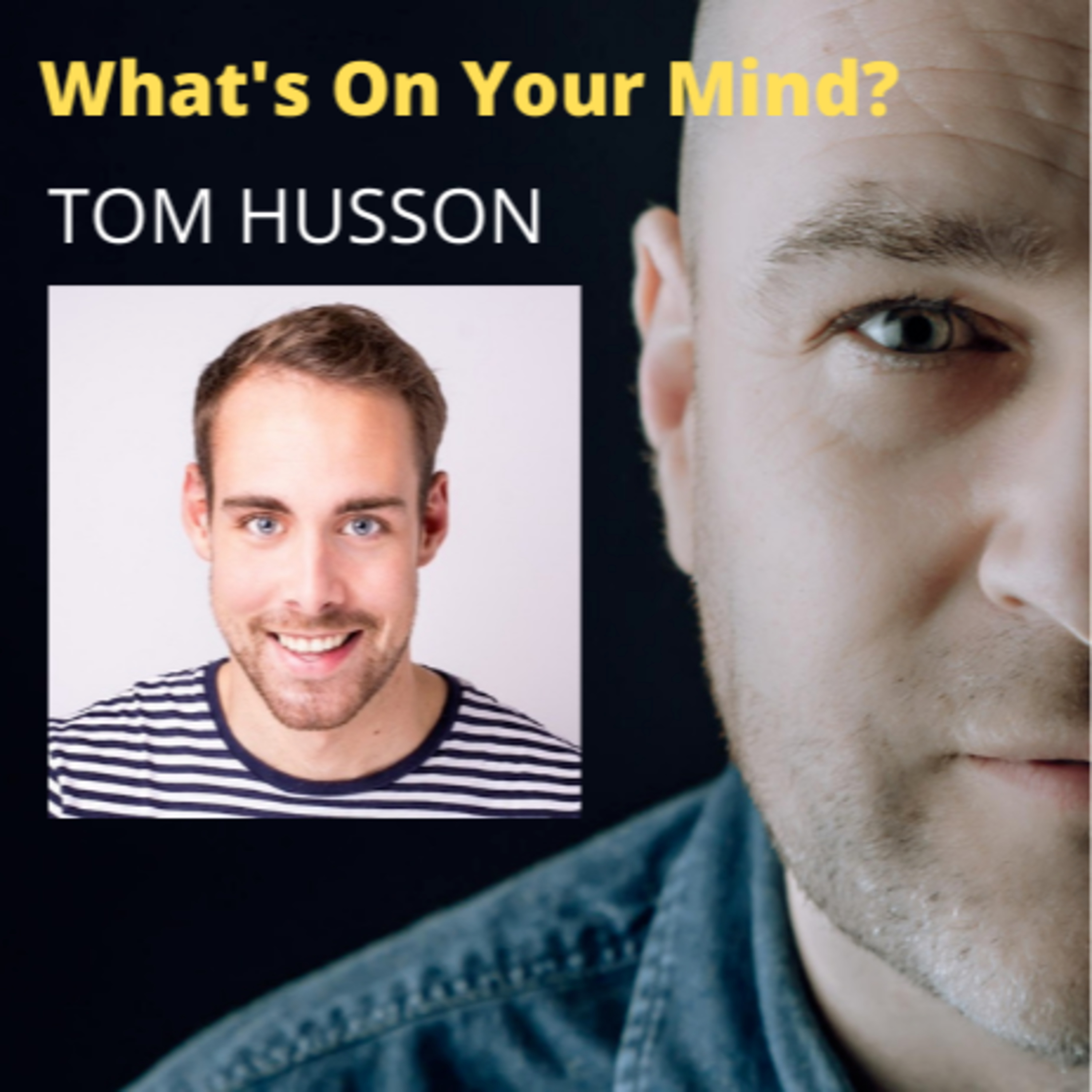 WOYM 53: Tom Husson How He Started His Own Company & He Downloaded The Idea & Vision Behind His Company