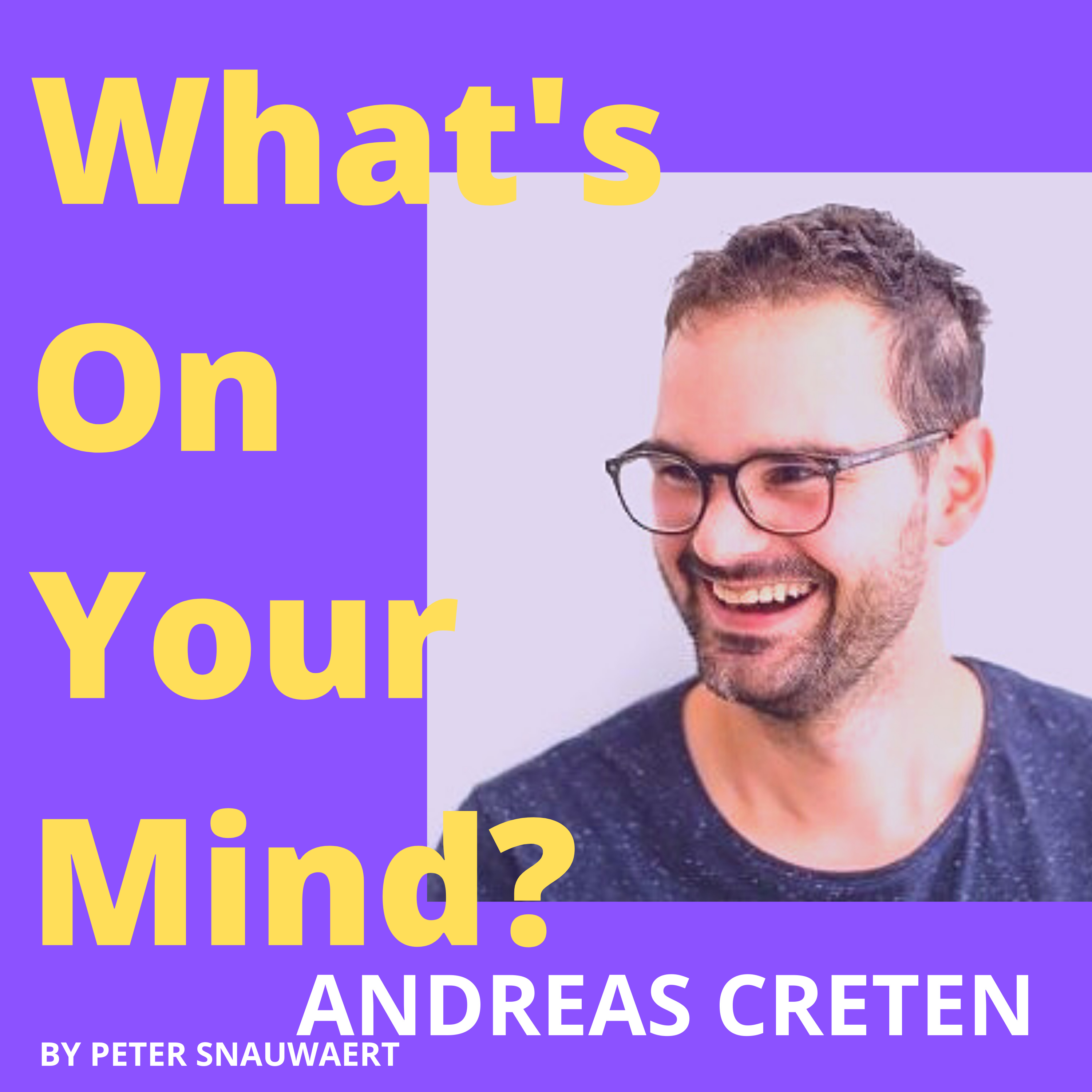 WOYM 84 Andreas Creten About How And Why He Started His Company Madewithlove, Startups And Scale-ups In Belgium And US | What's On Your Mind?