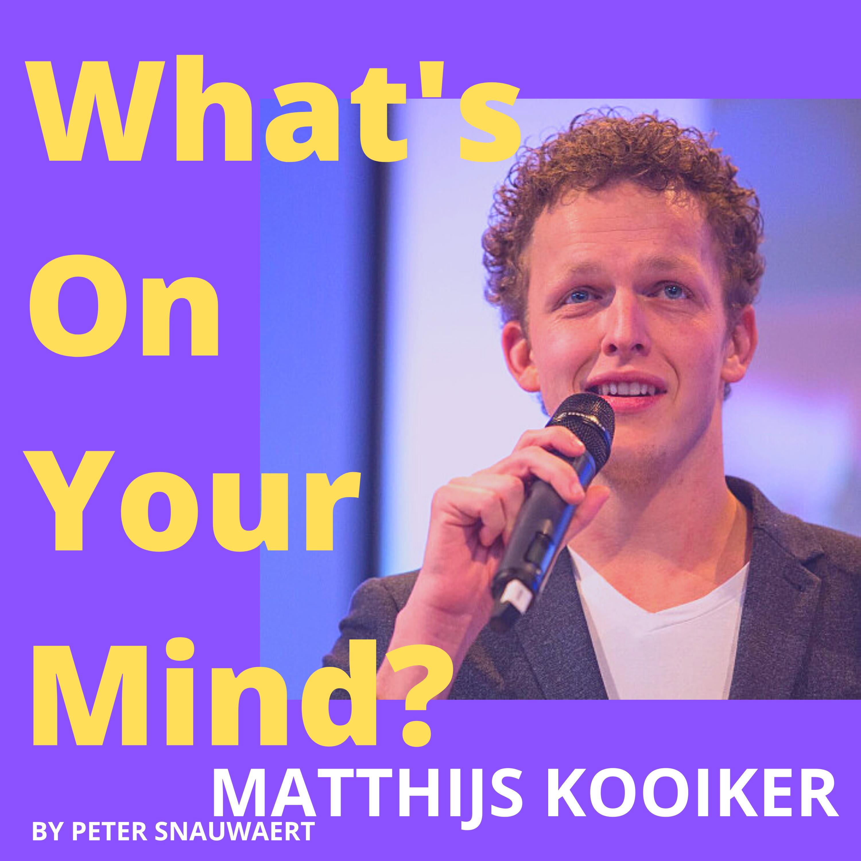 WOYM 93 Matthijs Kooiker aka De Podcastgast | What's On Your Mind? (Dutch/Nederlands)