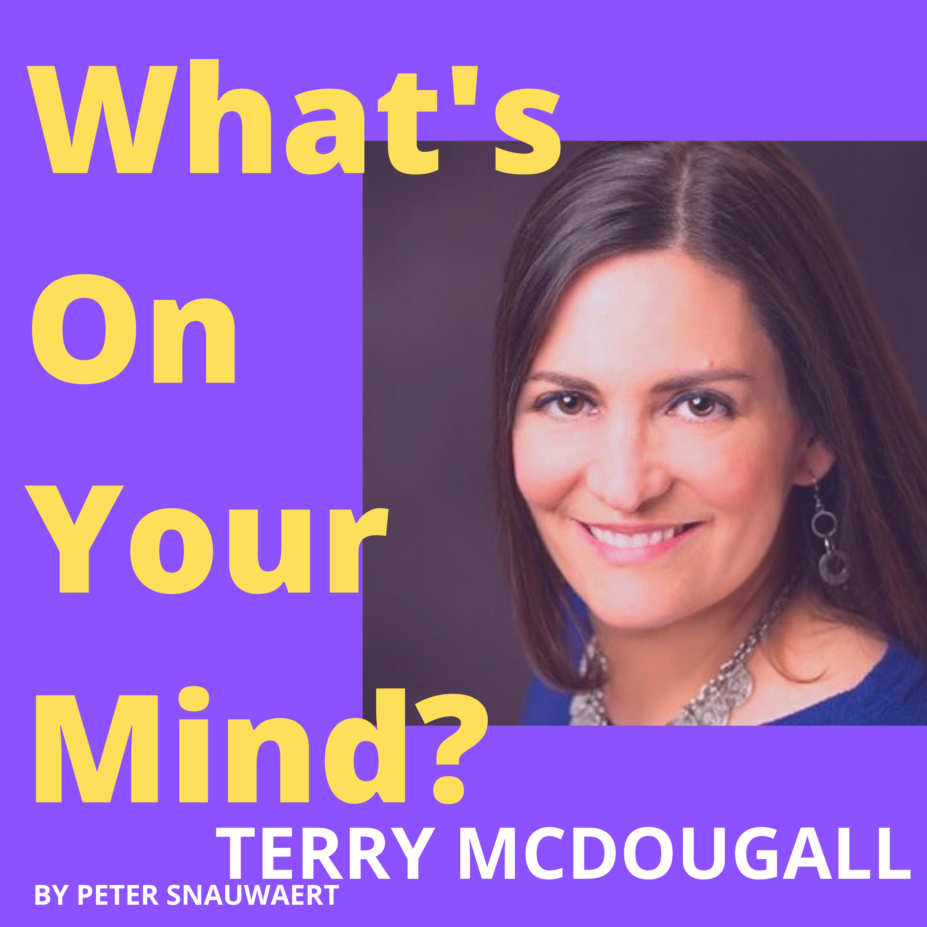WOYM 97 Terry McDougall About Her Corporate Career of 30 Years And Her Transformation To Coach | What's On Your Mind?