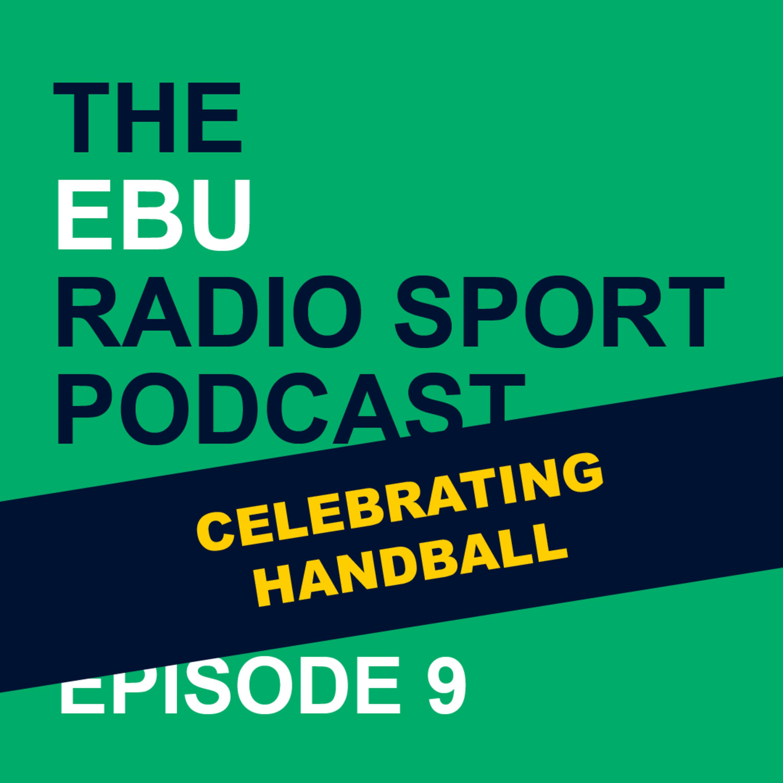 Episode 9 - Celebrating Handball