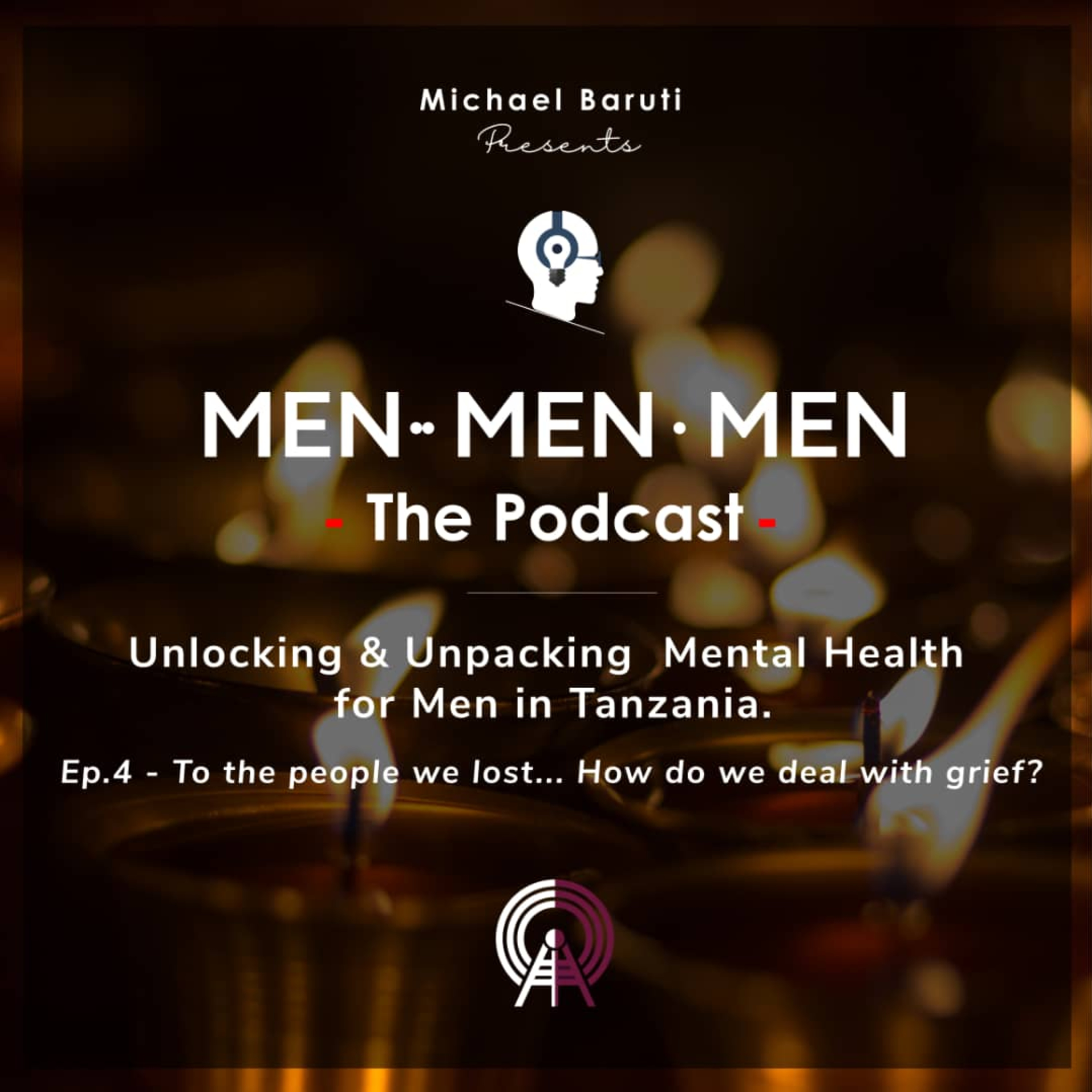 Men The Podcast - Ep 4 - To The People We Lost... How to deal with Grief With Nadia Ahmed
