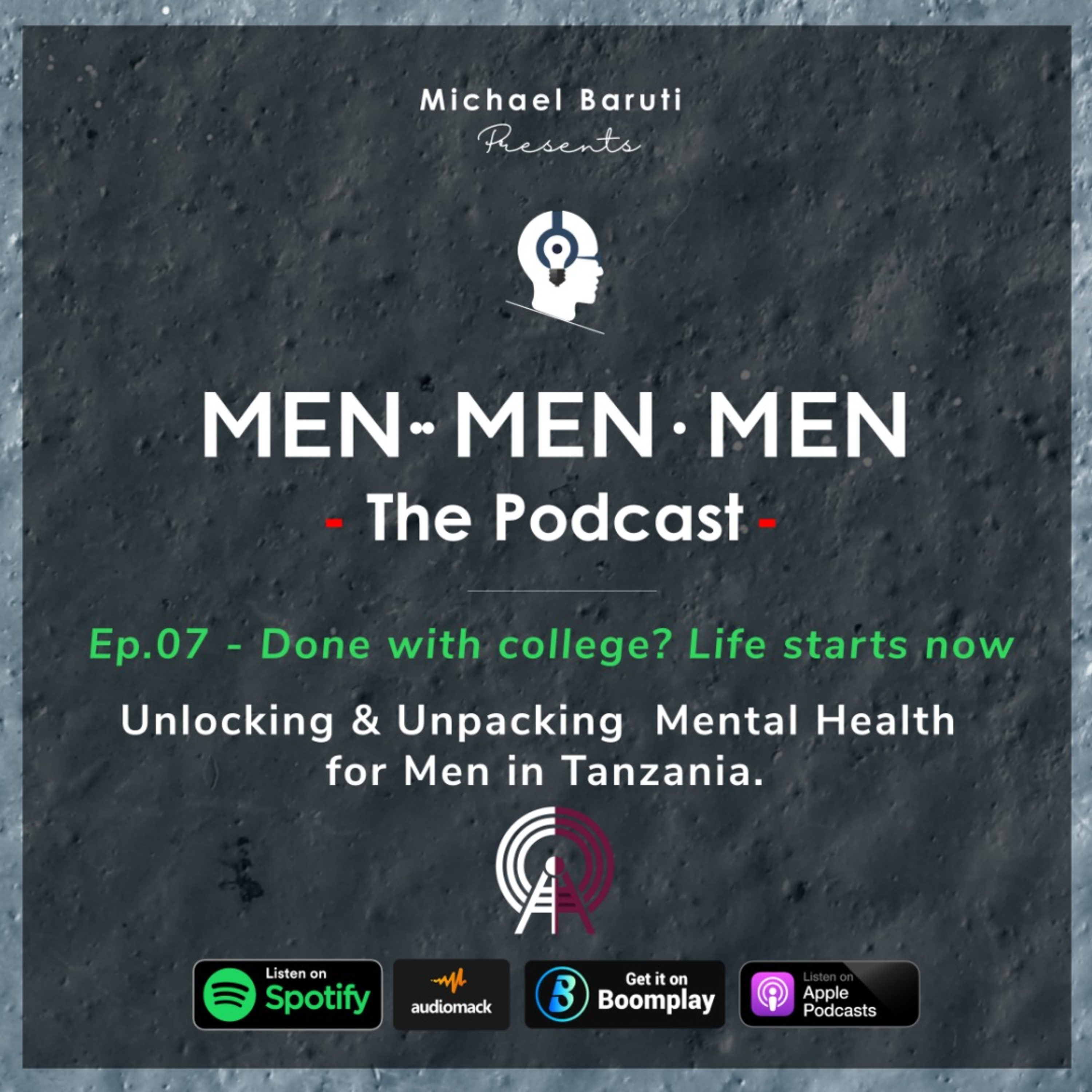 Men The Podcast - Ep 7 - Done with College? Life starts now with Lameck Lawrence