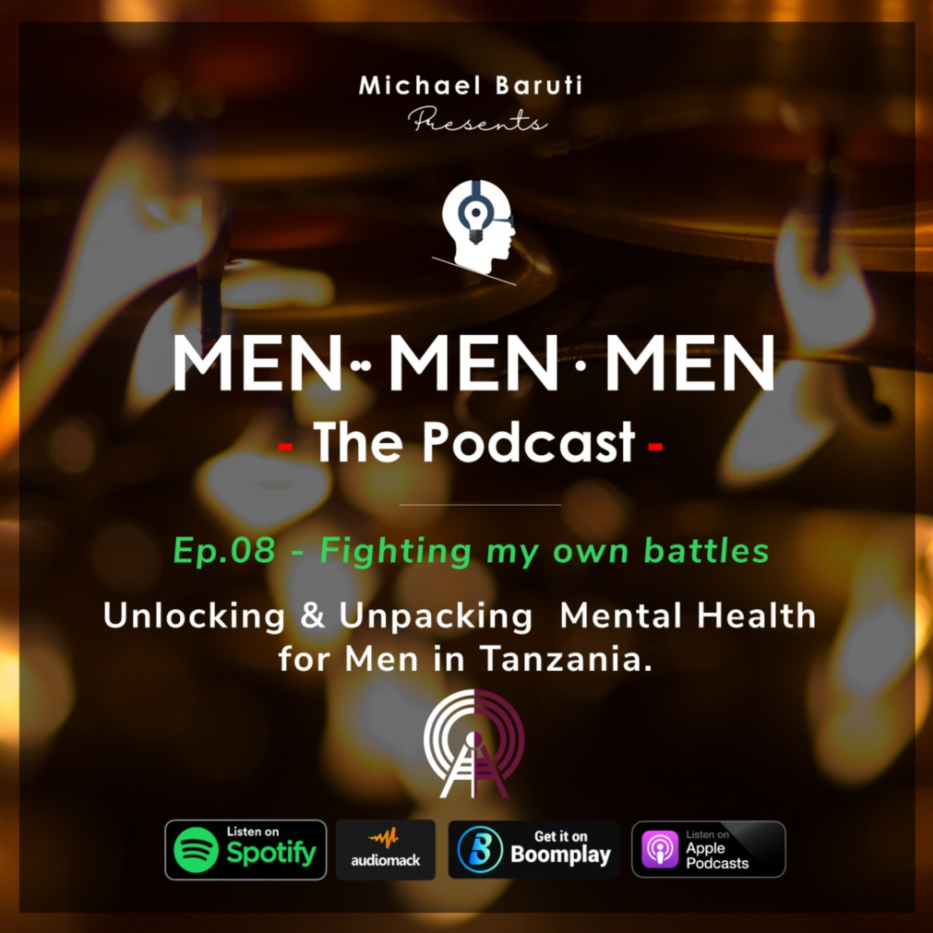 Men The Podcast - Ep 8 - Fighting my own battles