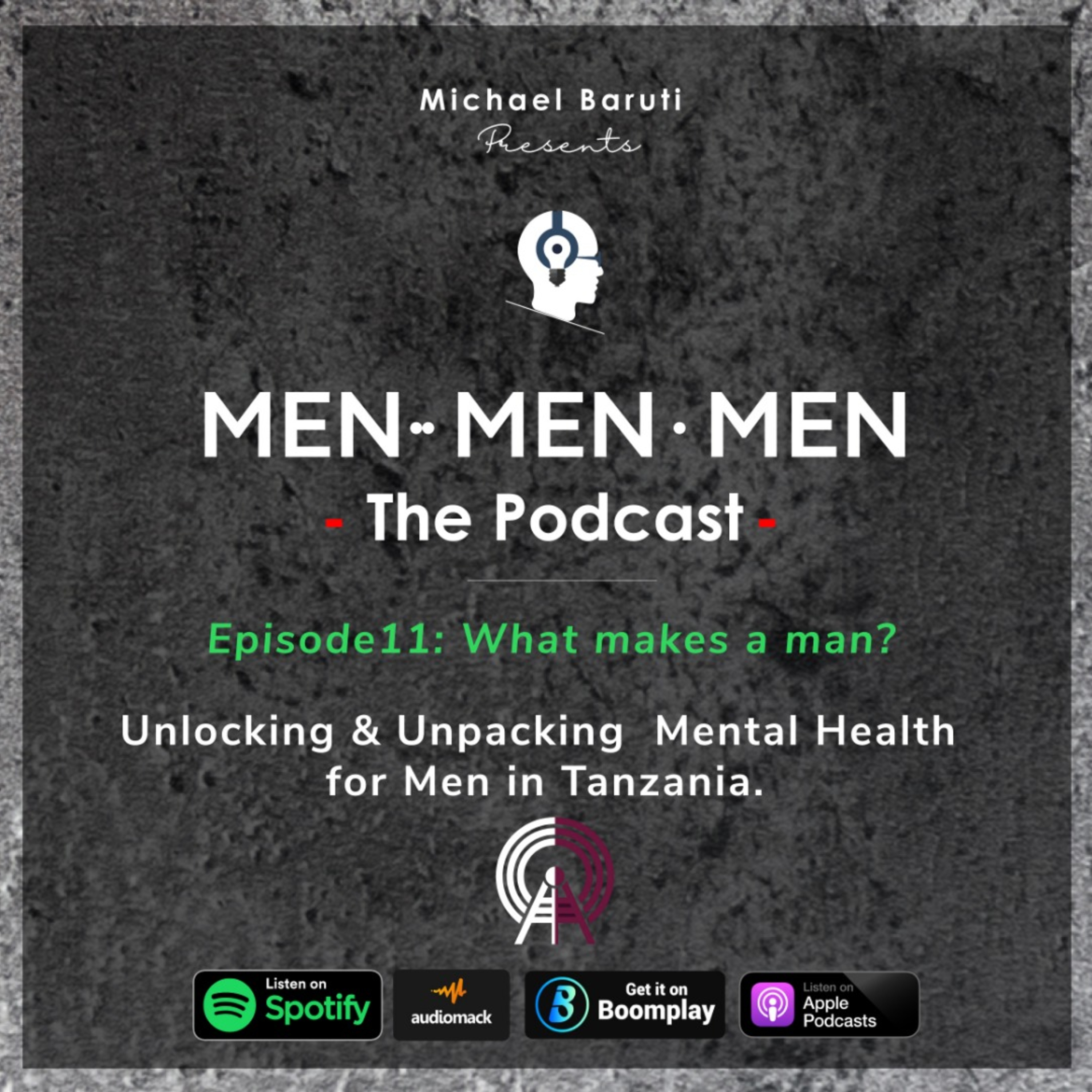 Men The Podcast - Ep 11 - What Makes a Man