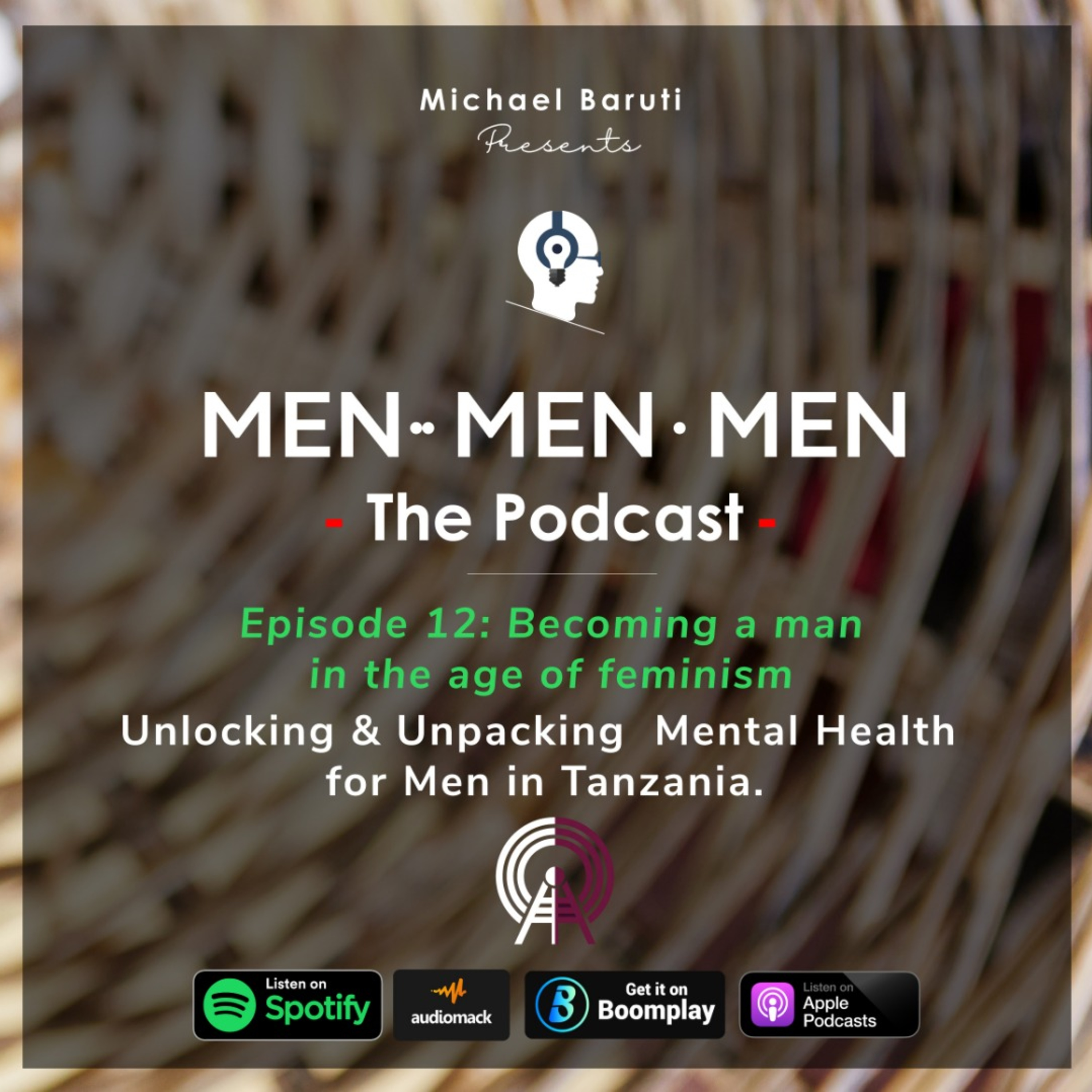 Men The Podcast - Ep 12 - Becoming a Man in the age of Feminism