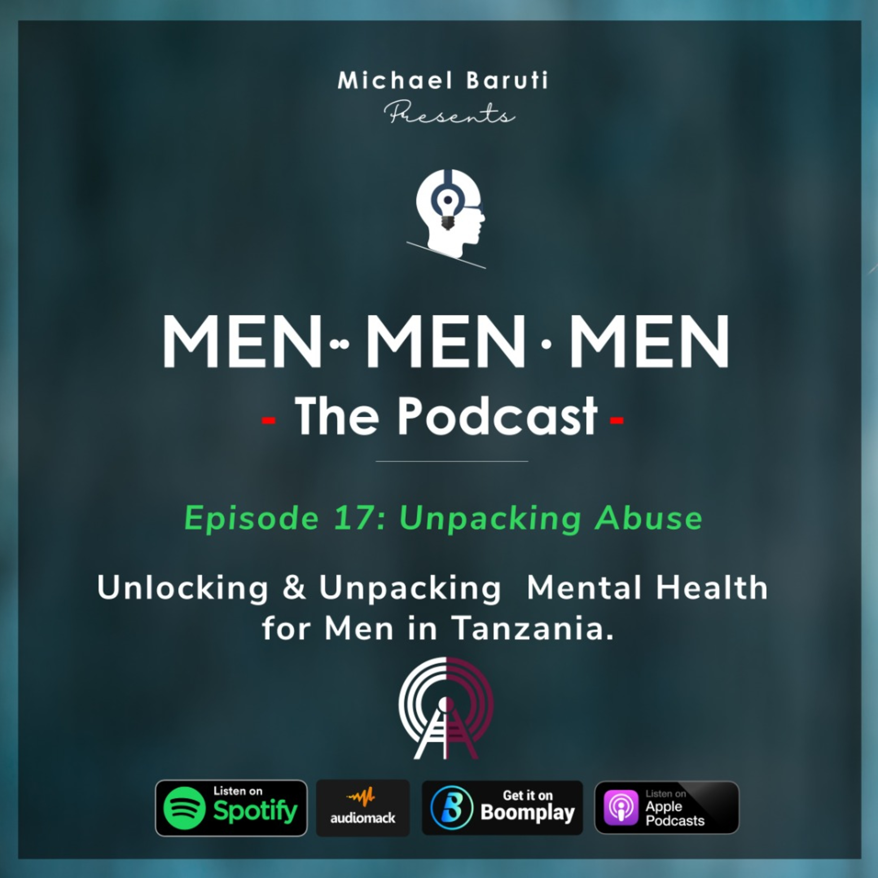 Men The Podcast - Ep 17 - Unpacking Abuse