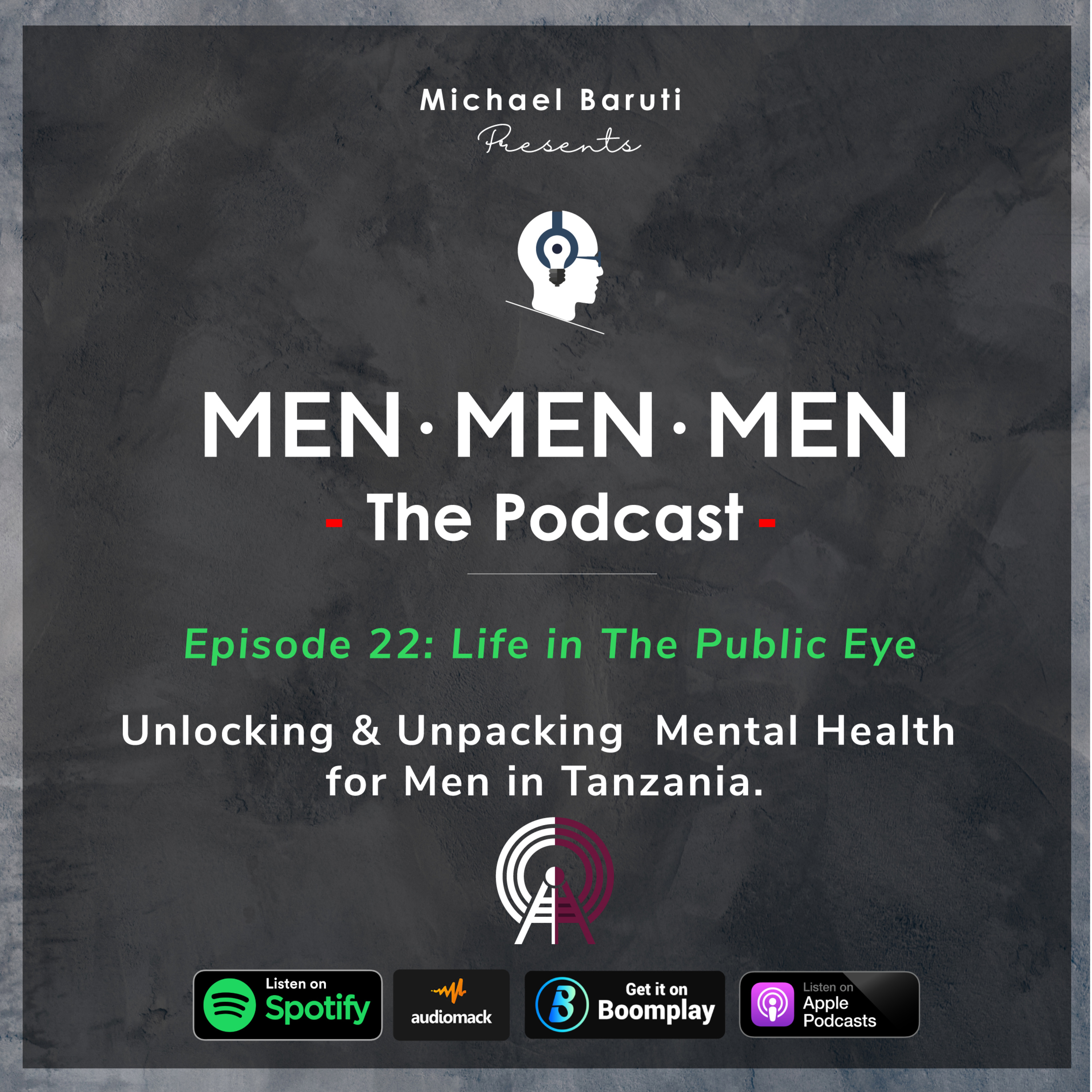 Men The Podcast - Ep - 22 - Life in the Public Eye