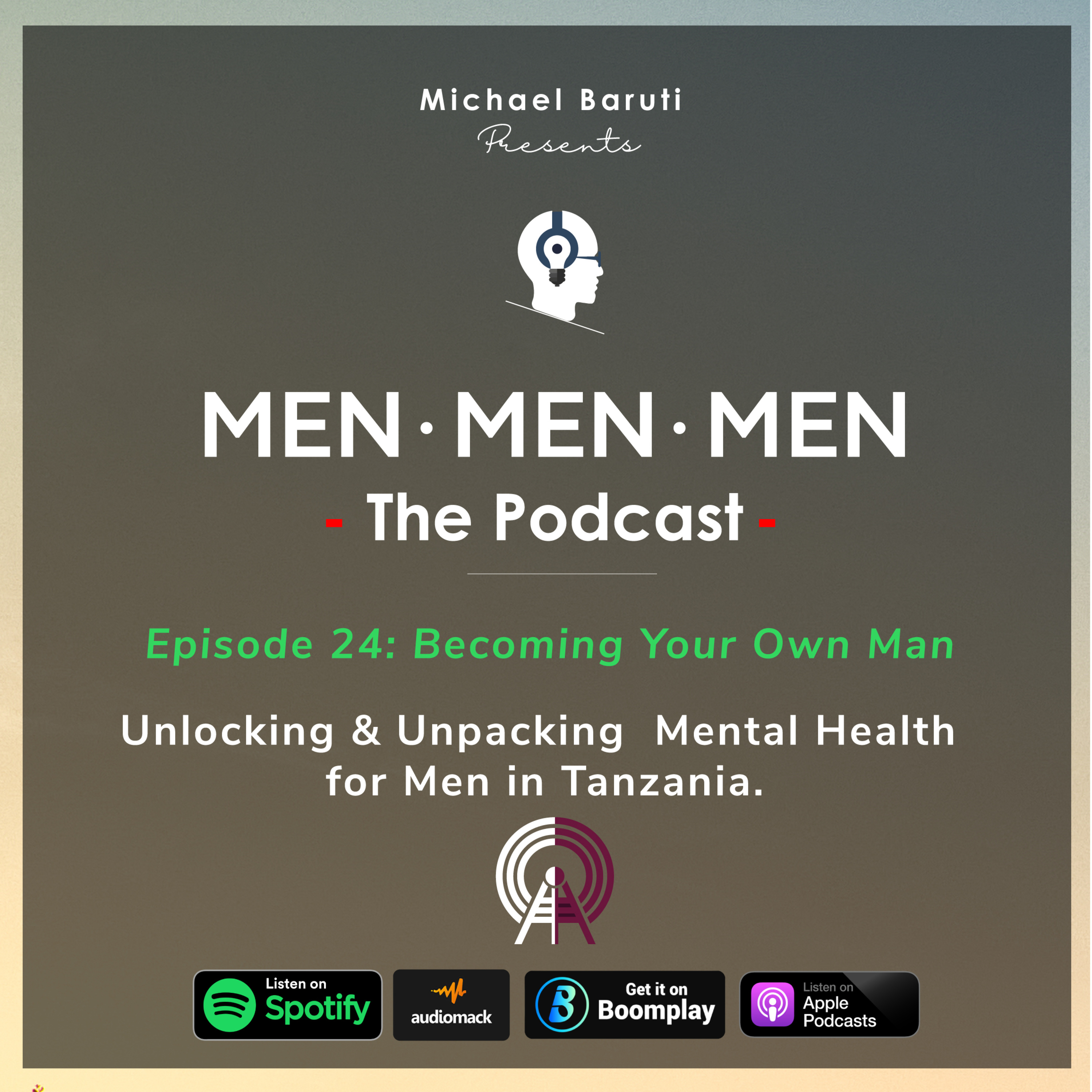 Men The Podcast - Ep - 23 - Becoming Your Own Man