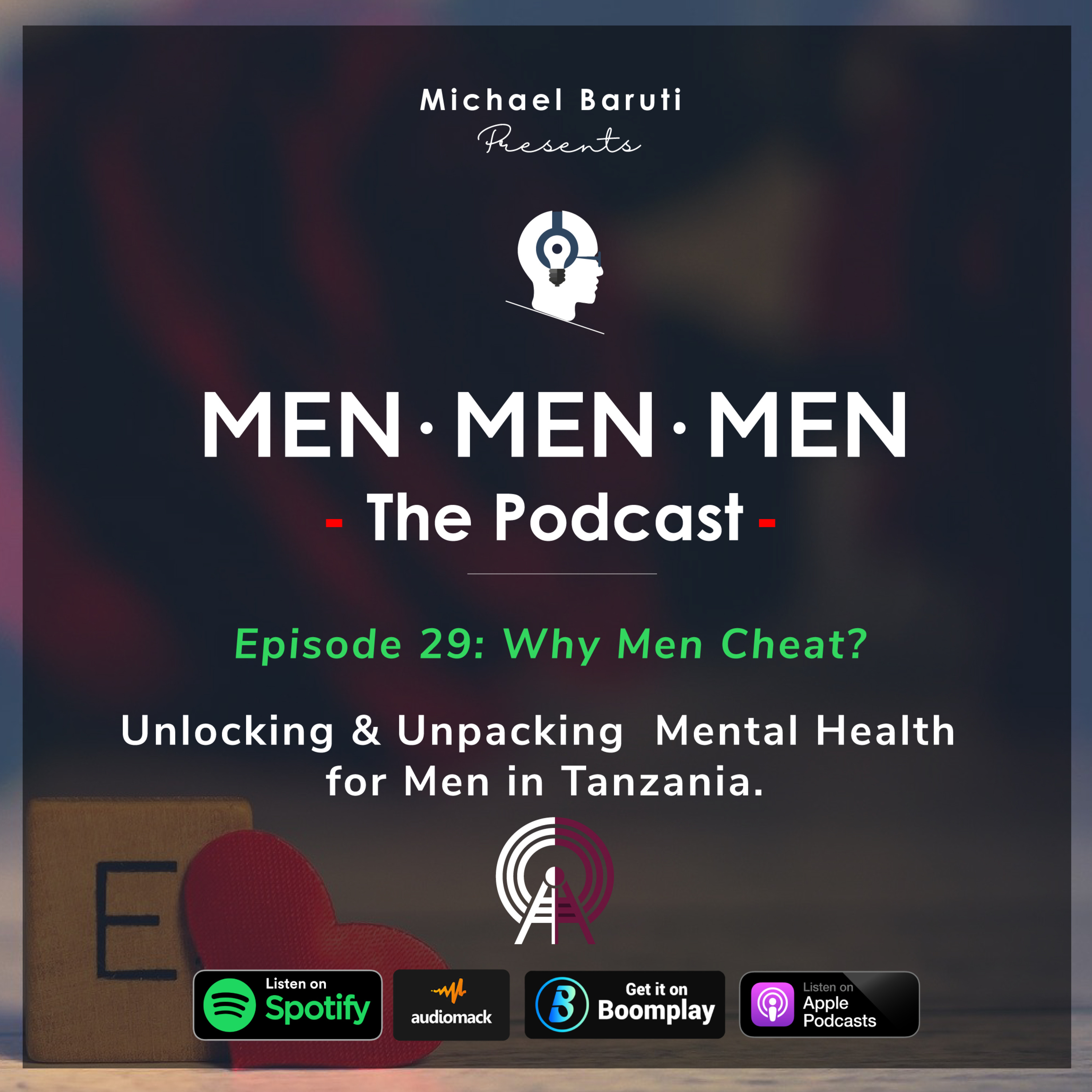 Men The Podcast - Ep 29 - Why men cheat?