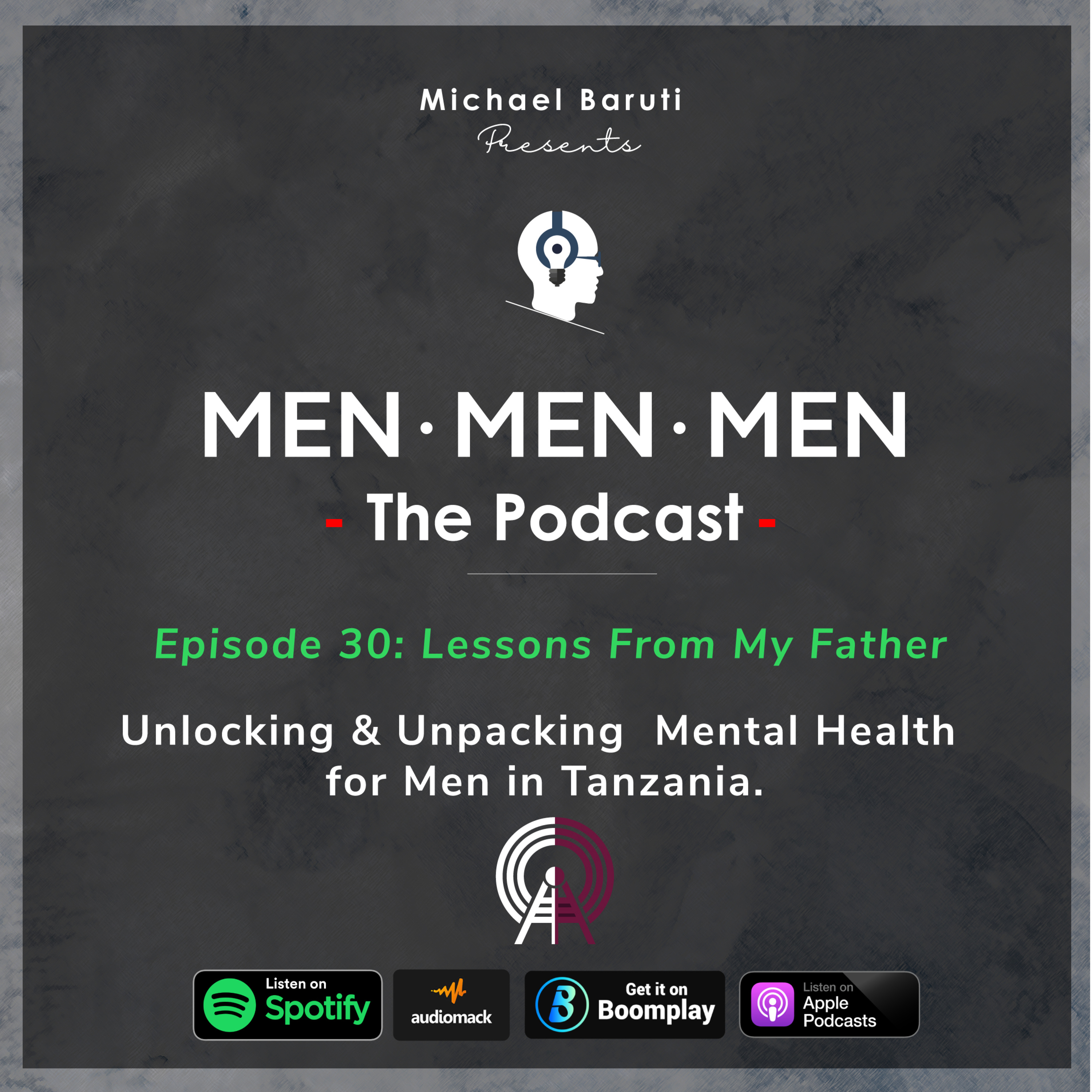 Men The Podcast - Ep 30 - Lessons From My Father