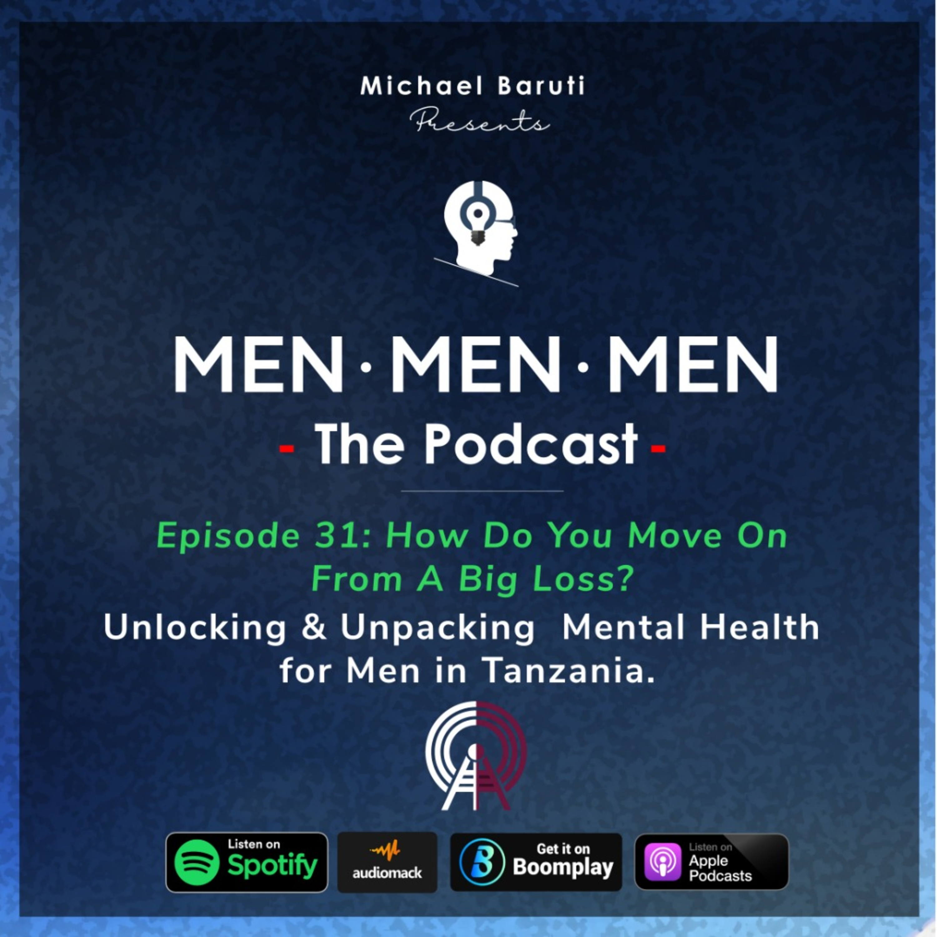 Men The Podcast - Ep 31 - How Do You Move On From A Big Loss?