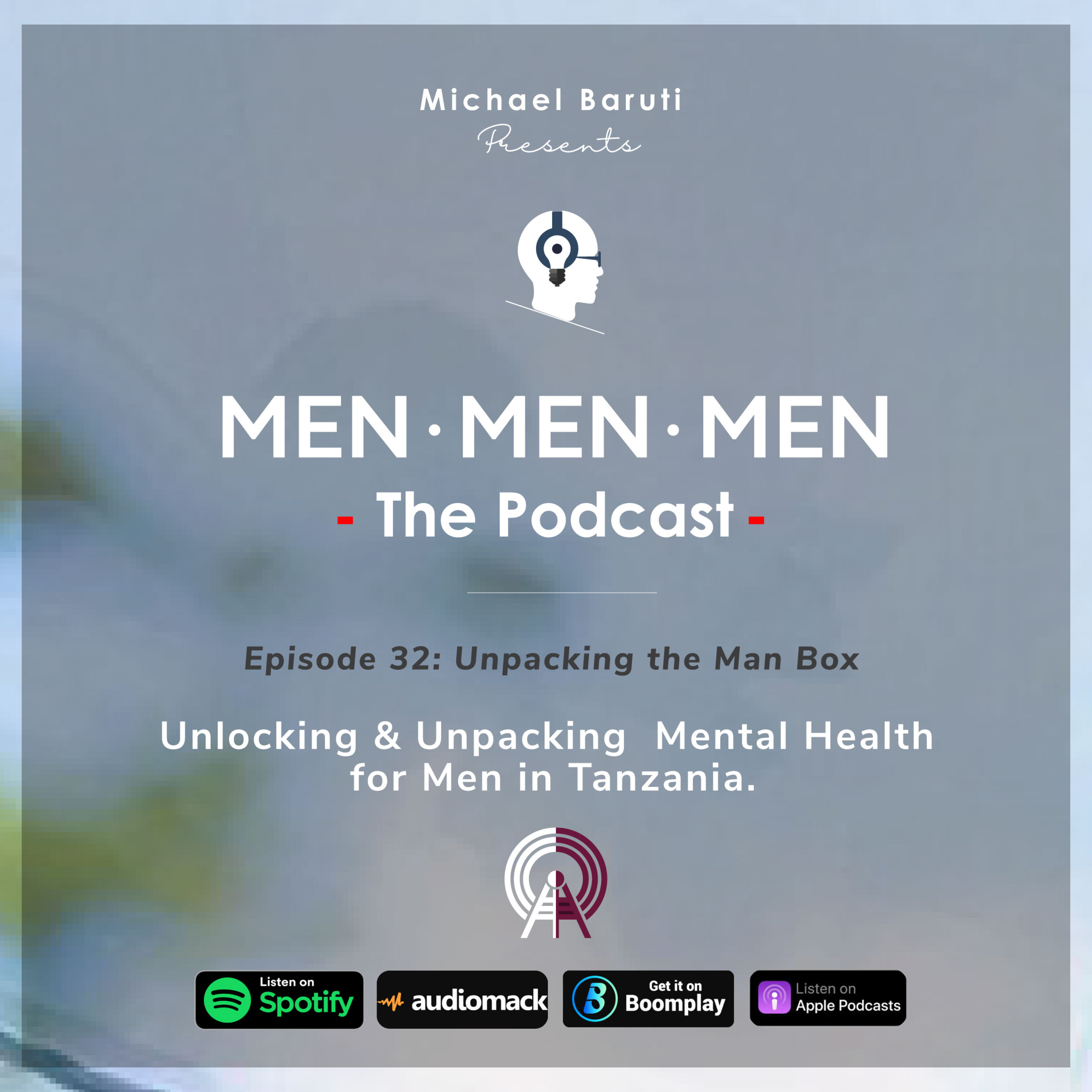 Men The Podcast - Ep 32 - Unpacking The Man Box