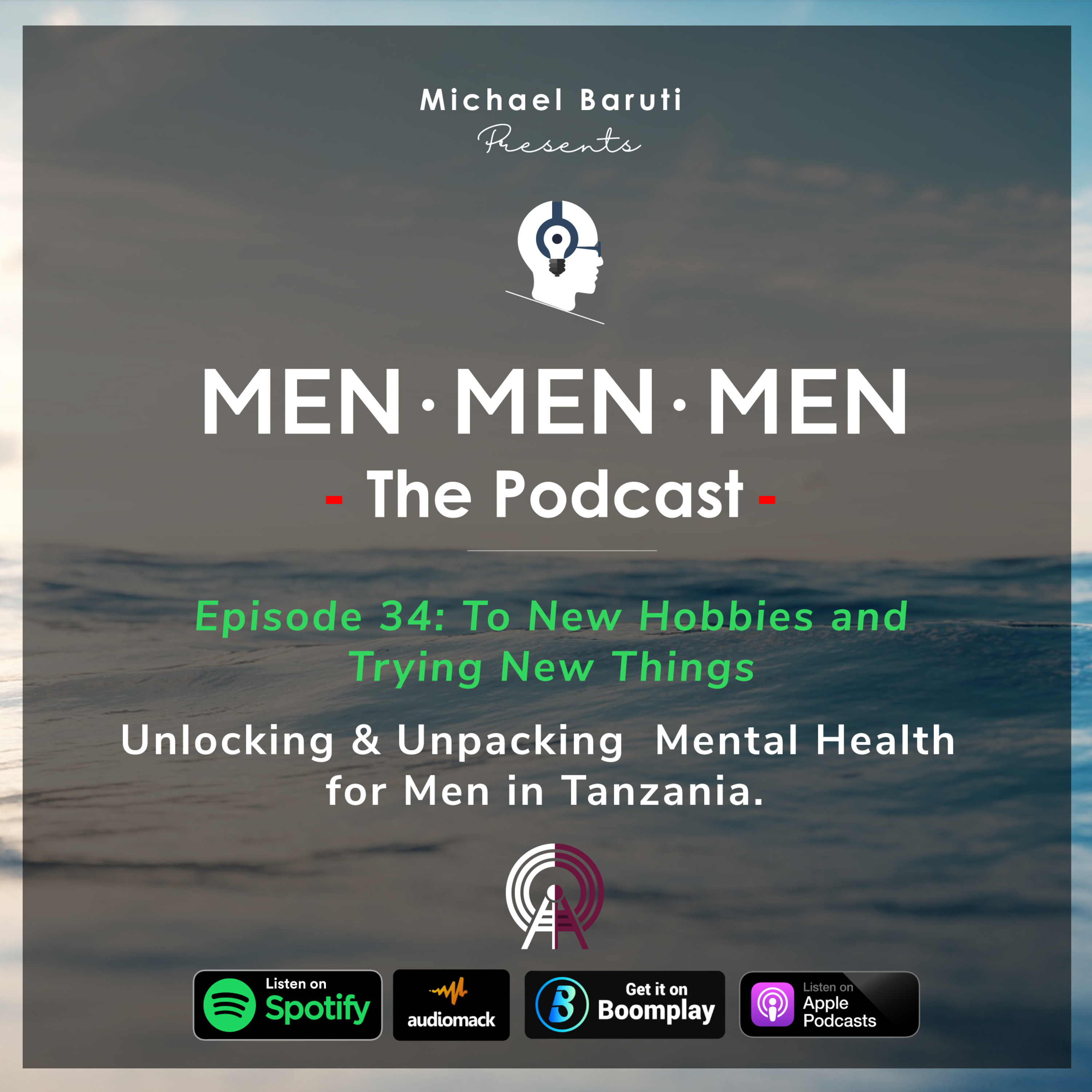 Men The Podcast - Ep 34 - To New Hobbies and Trying New Things