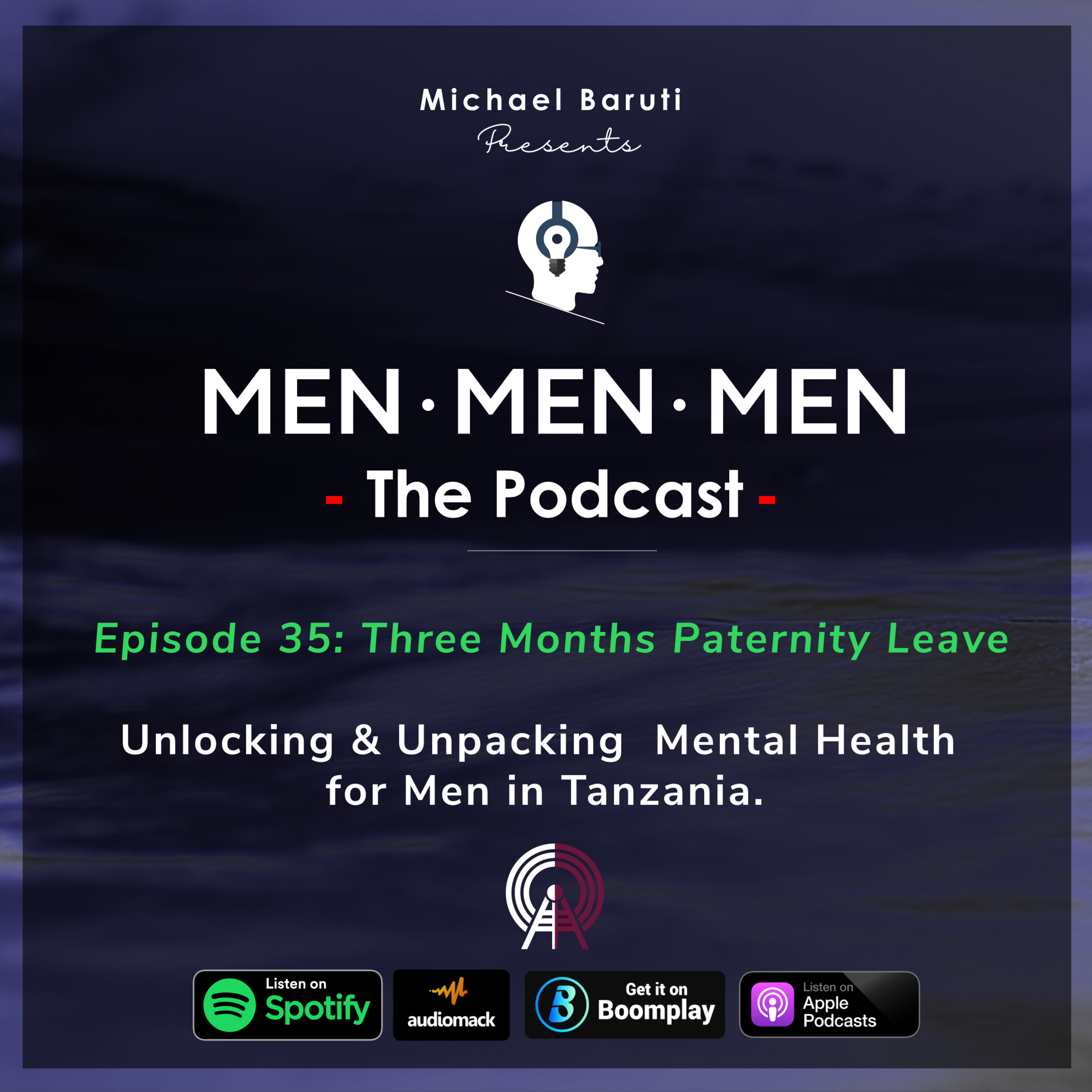 Men The Podcast - Ep 35 - Three Months Paternity Leave