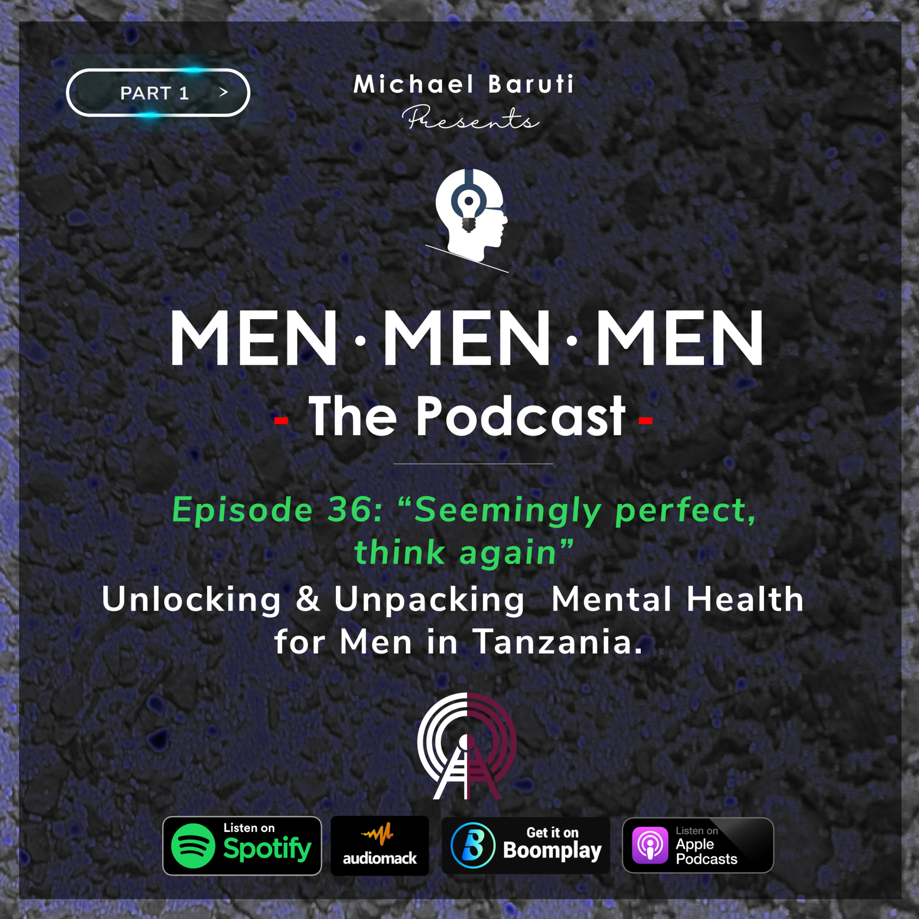 Men The Podcast - Ep 36 - Seemingly perfect? Think again (Part 1)