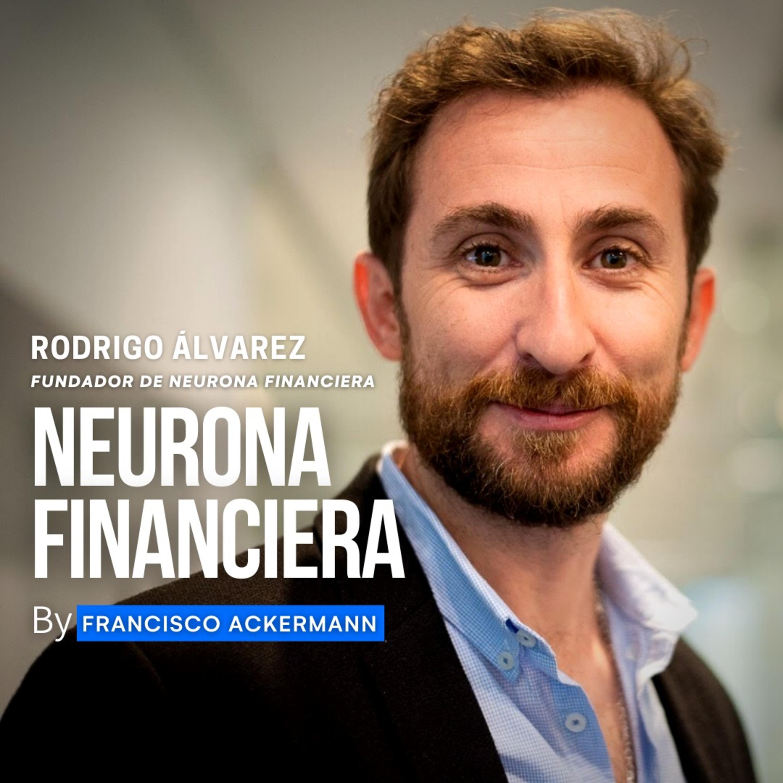 64. Neurona Financiera - Rodrigo Álvarez