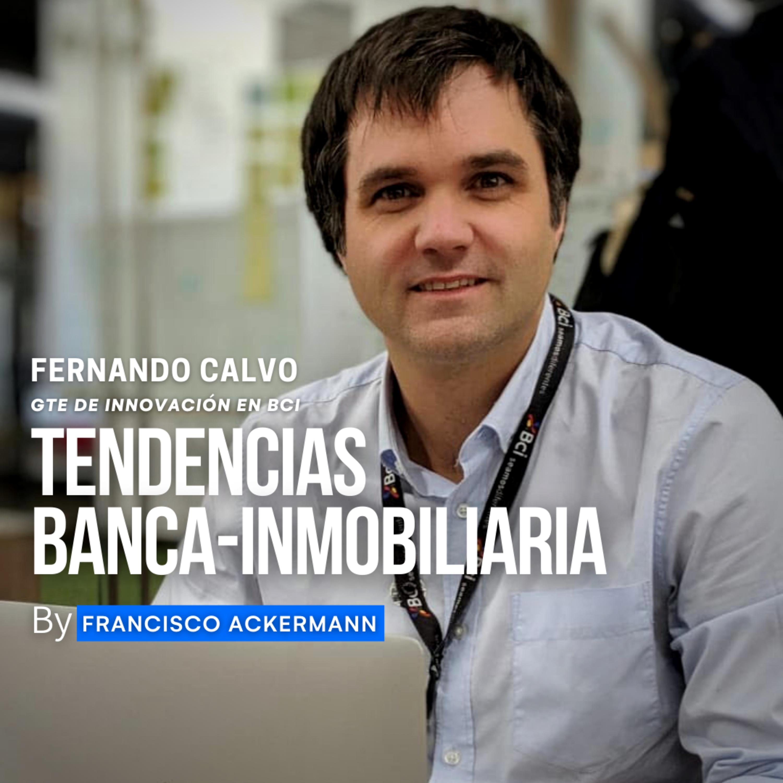 66. Tendencias Banca-Inmobiliaria con Fernando Calvo - Gte de Innovación Banco BCI