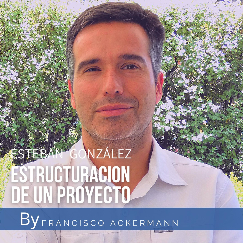 74. Estructuración de un Proyecto - Esteban González - AGS Vision Inmobiliaria