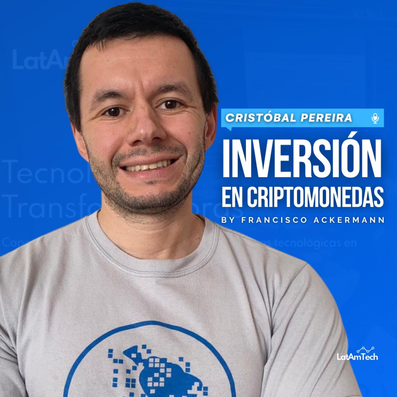 77. Inversión en Criptomonedas - Cristóbal Pereira, CEO de LatamTech