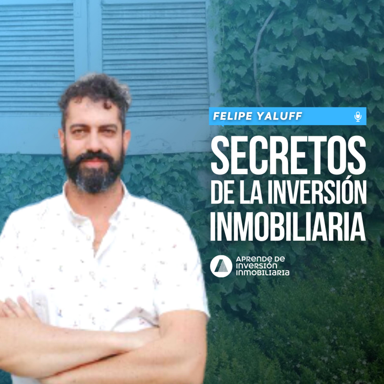 80. Lo Secretos de la Inversión Inmobiliaria - Felipe Yaluff