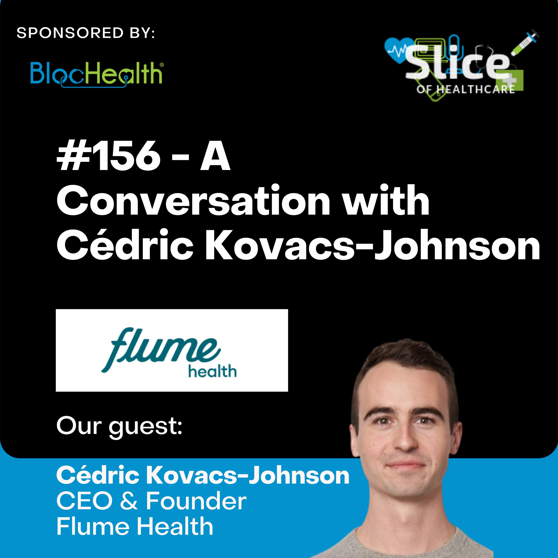 #156 - Cédric Kovacs-Johnson, CEO & Founder at Flume Health
