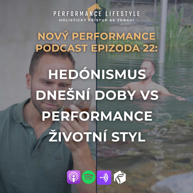 #22: Hedónismus dnešní doby vs Performance životní styl