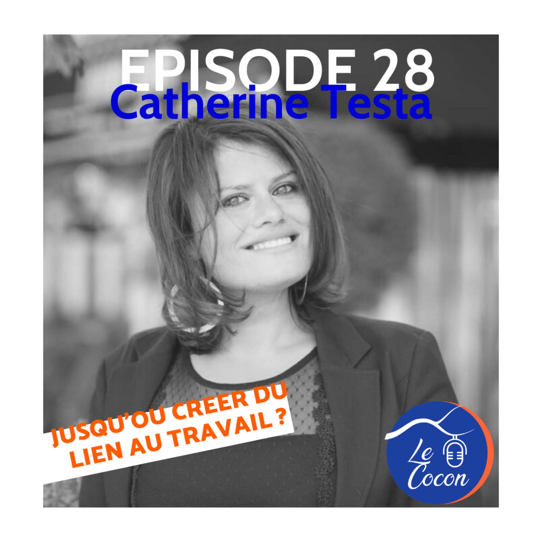#28 – Catherine Testa – Jusqu'où créer du lien au travail ?
