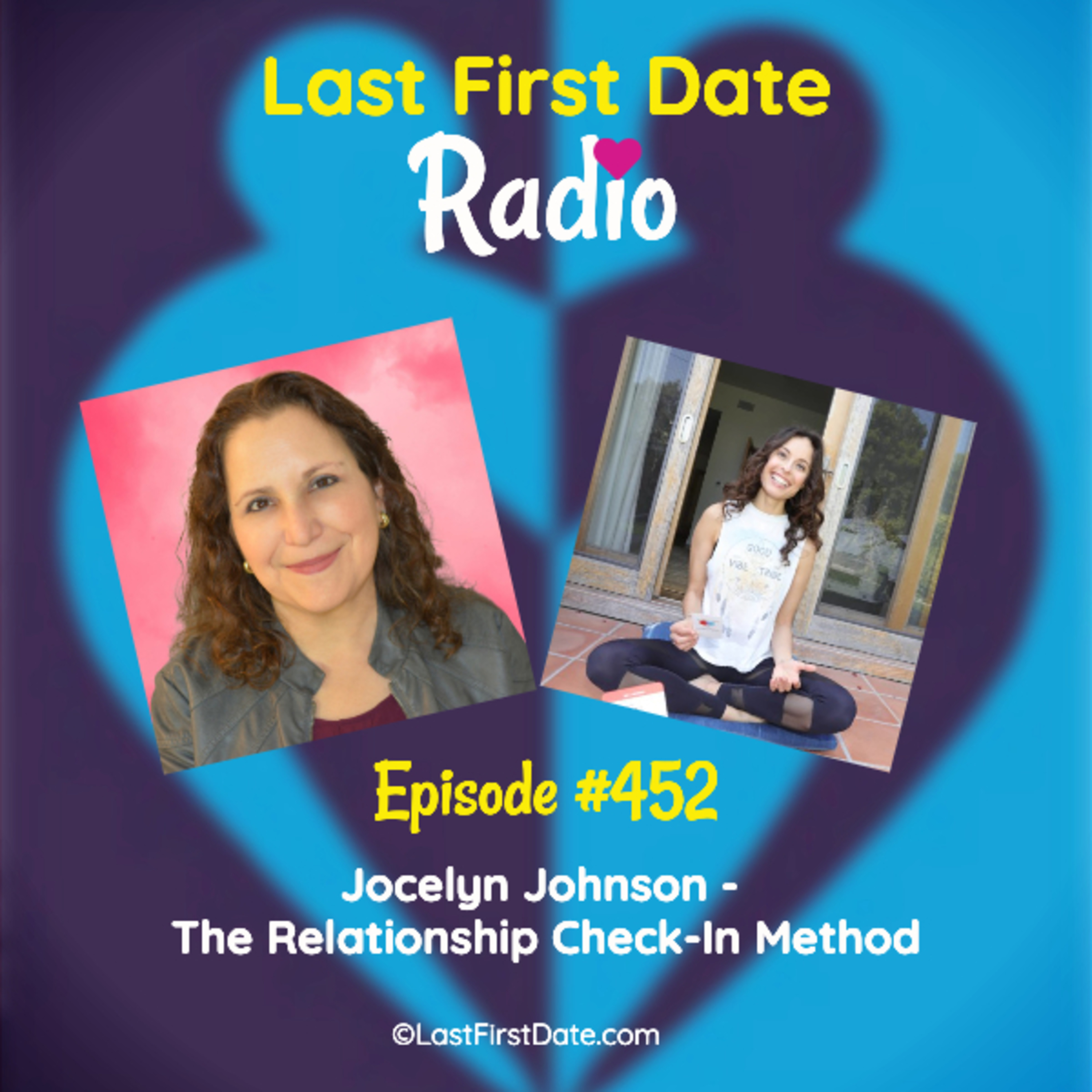 Last First Date Radio - EP 452: Jocelyn Johnson - The Relationship Check-In Method