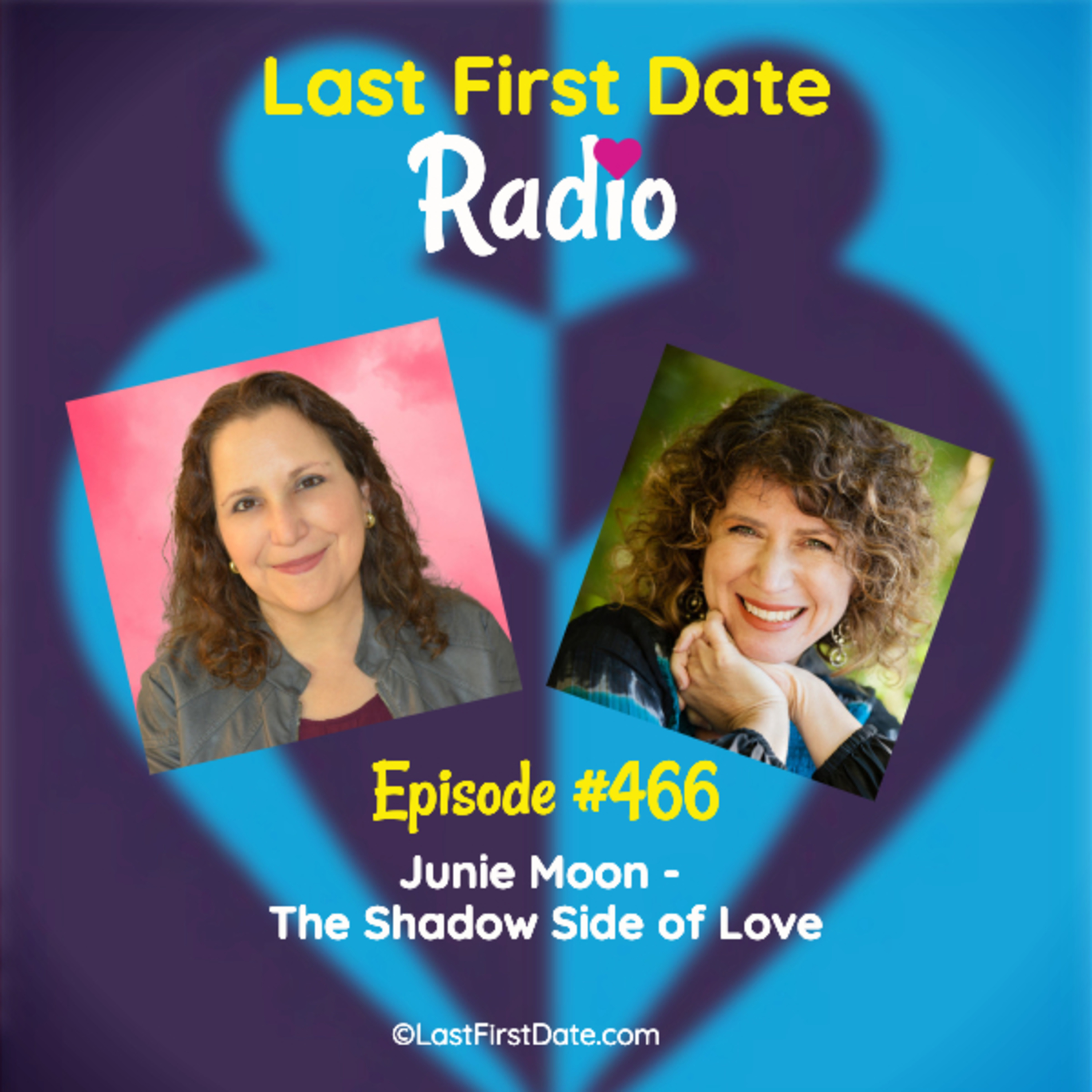 Last First Date Radio - EP 466: Junie Moon - The Shadow Side of Love