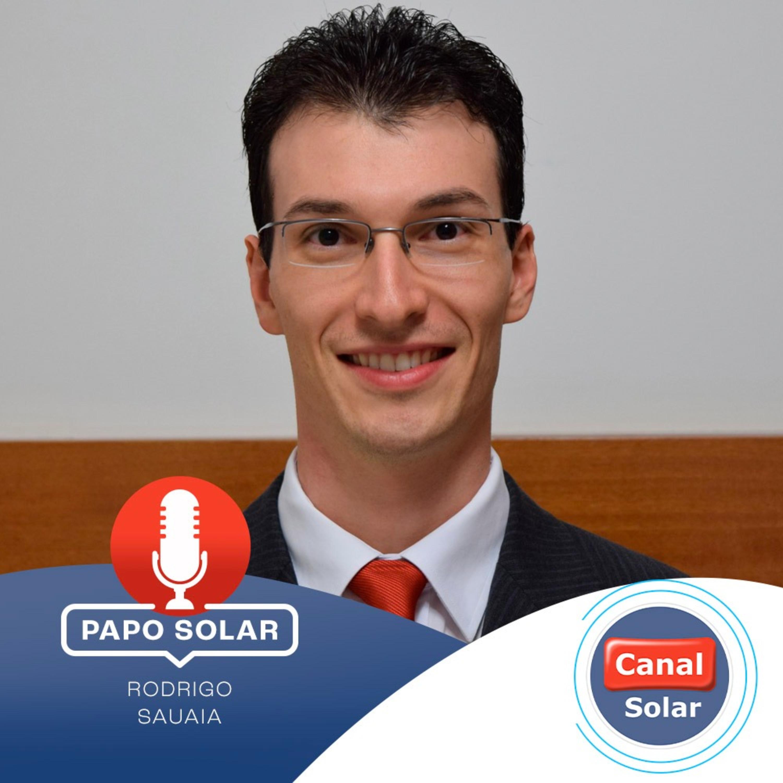 #26 Rodrigo Sauaia: mercado fotovoltaico brasileiro, avanço da tecnologia e atuação da ABSOLAR no setor solar