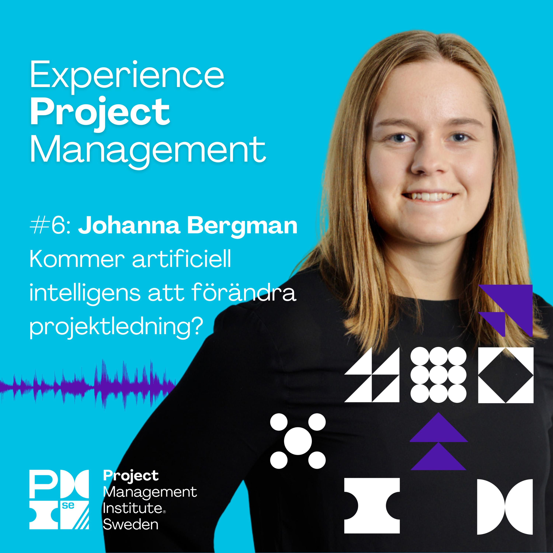 6. Johanna Bergman - Kommer artificiell intelligens att förändra projektledning?