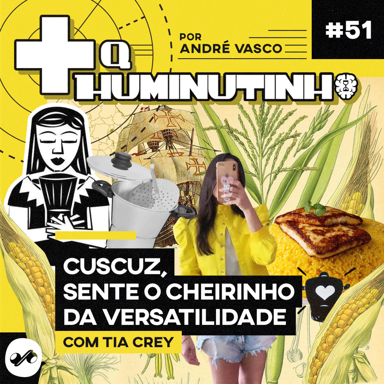 CUSCUZ, SENTE O CHEIRINHO DA VERSATILIDADE