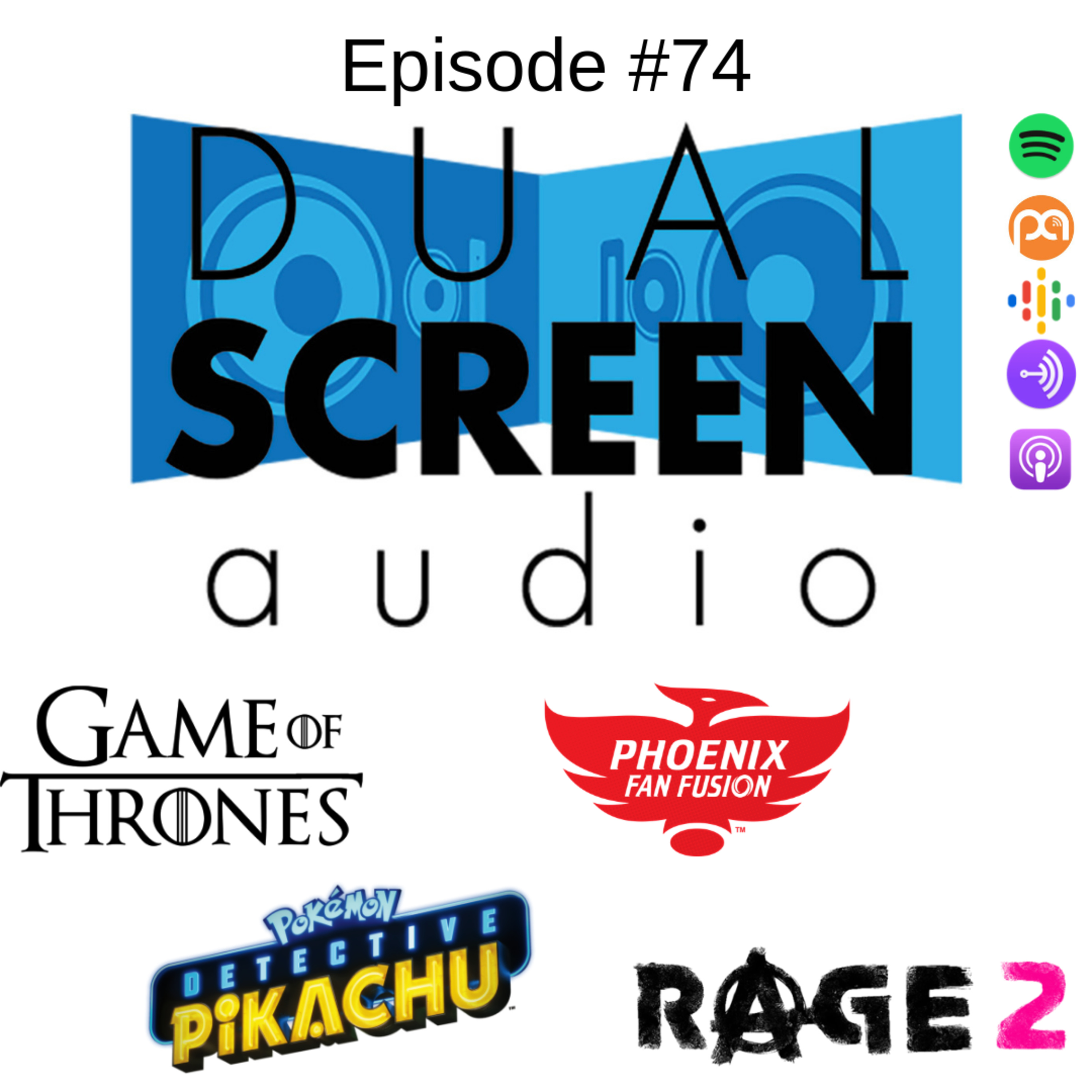 DualScreenAudio #74: Detective Pikachu, Rage 2, Game of Thrones Finale Predictions, Our Phoenix Fan Fusion 2019 Panel, The Electric State & The Tick 2