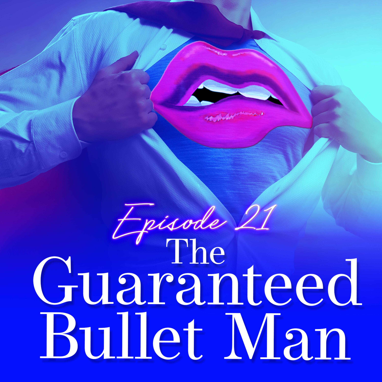 Monogam-ish Podcast - Episode 21: The Guaranteed Bullet Man