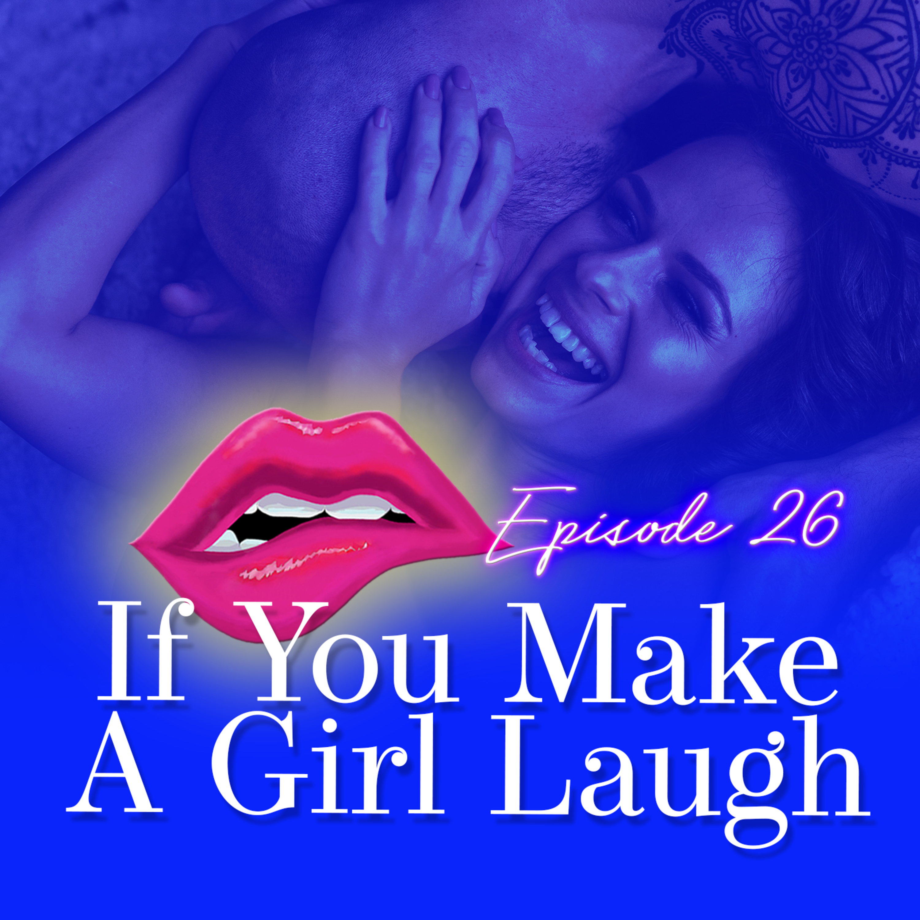 Monogam-ish Podcast - Episode 26: If You Make A Girl Laugh