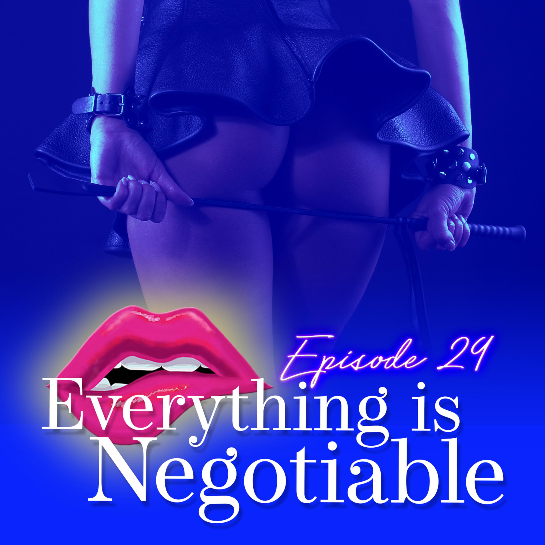 Monogam-ish Podcast - Episode 29: Everything is Negotiable