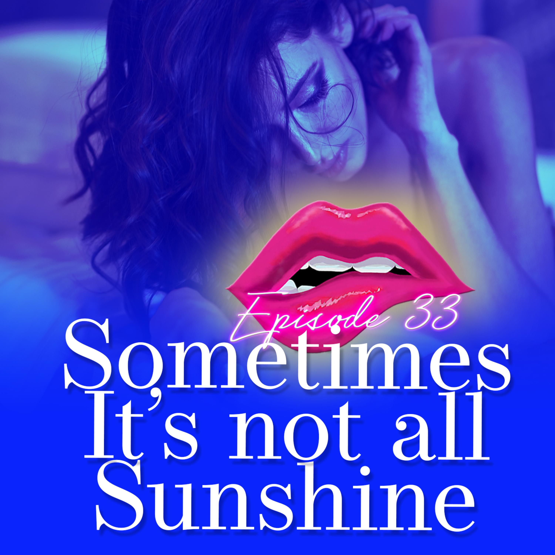 Monogam-ish Podcast - Episode 33: Sometimes It's Not All Sunshine