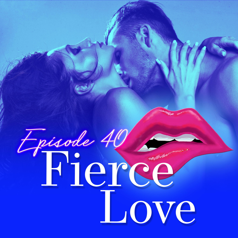Monogam-ish Podcast - Episode 40: Fierce Love