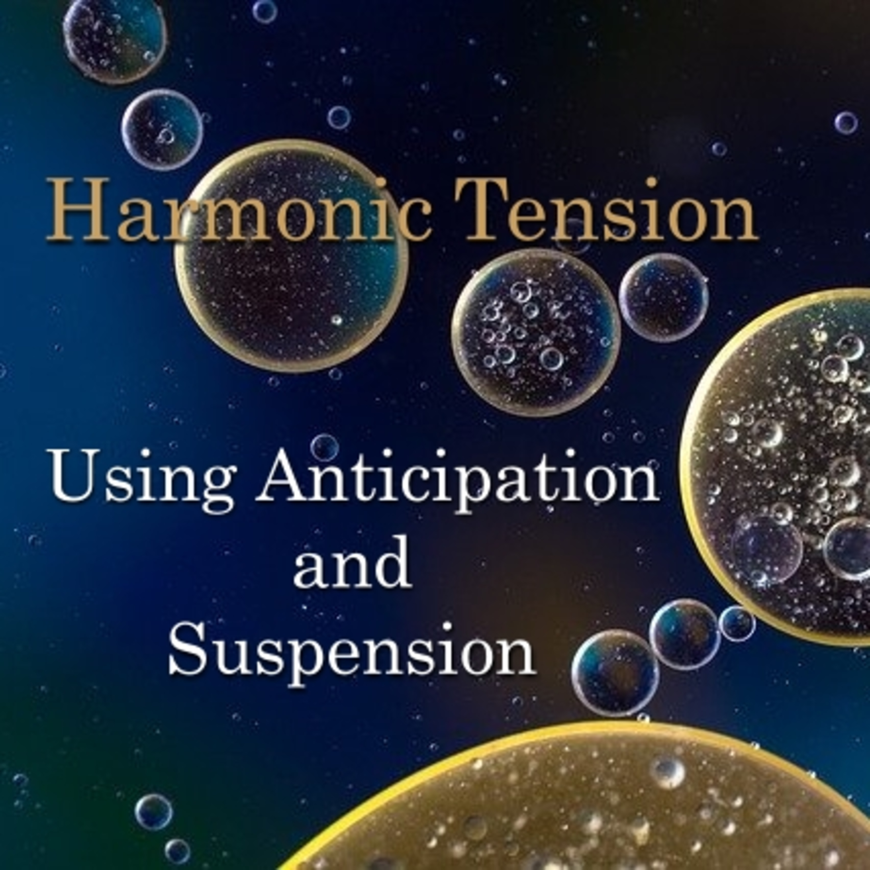 Creating Harmonic Tension With Anticipation and Suspension