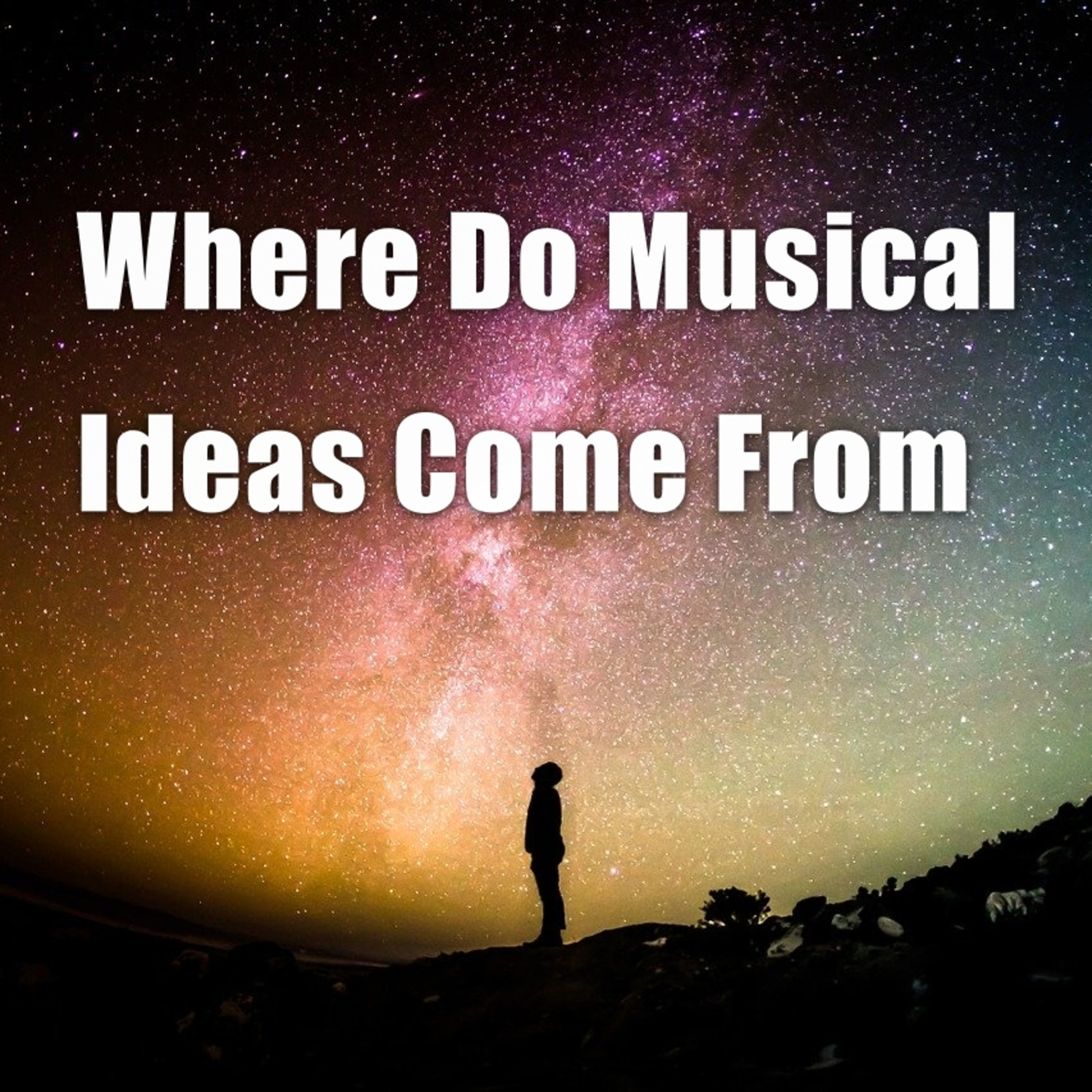 Where Do Musical Ideas Come From