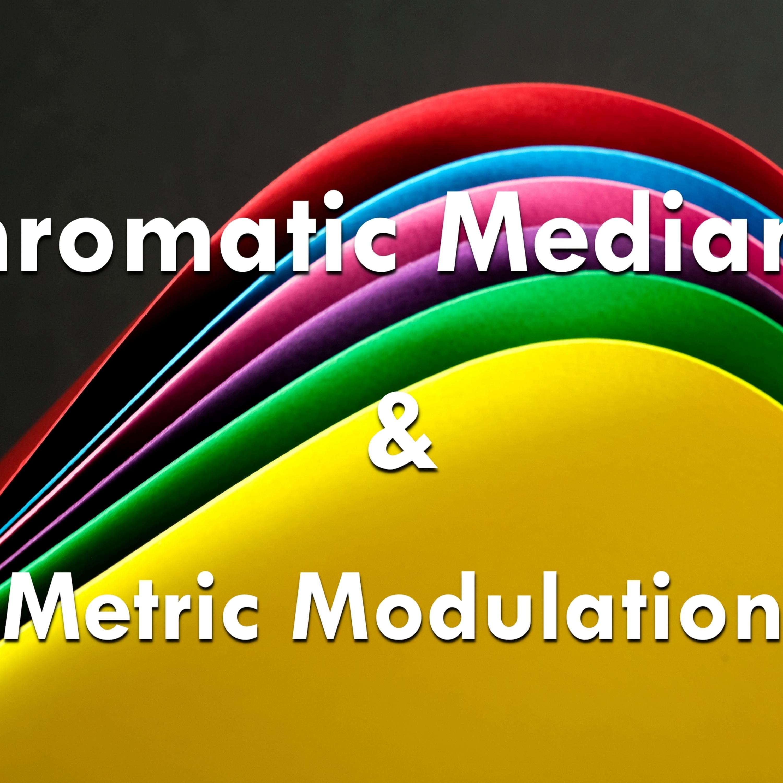 Chromatic Mediants and Metric Modulation