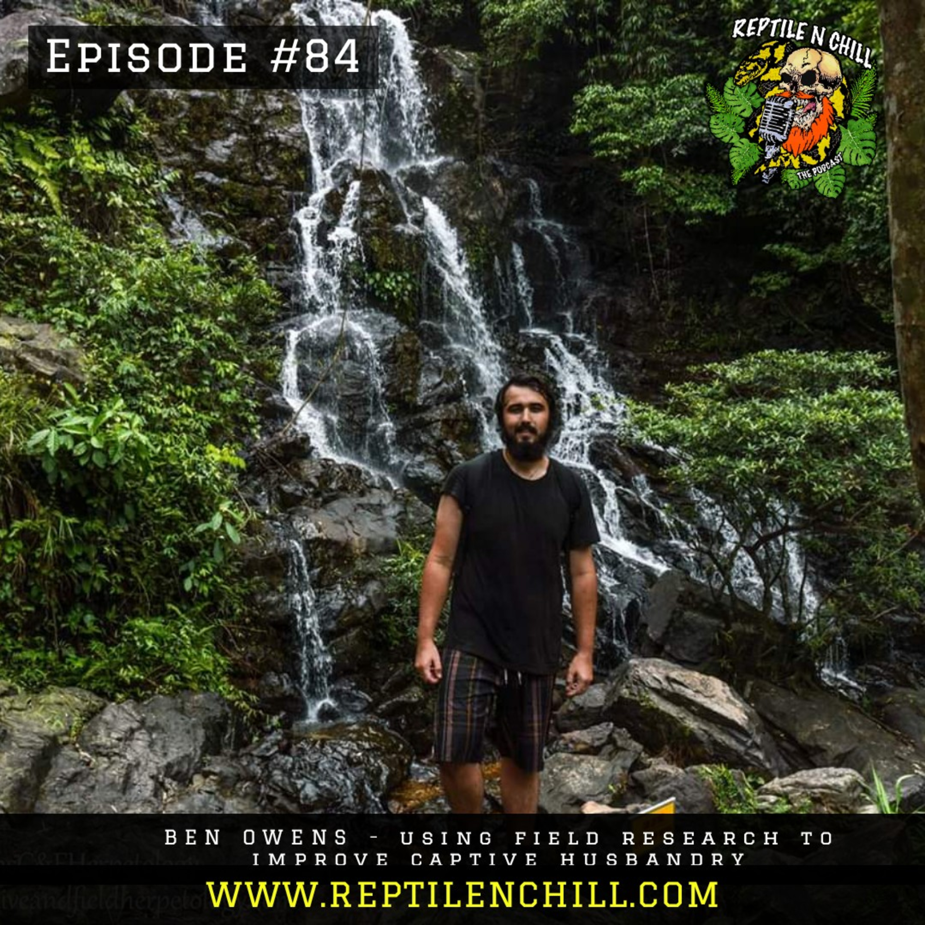 Ben Owens, using field research to better captive husbandry - 84 Reptile n Chill