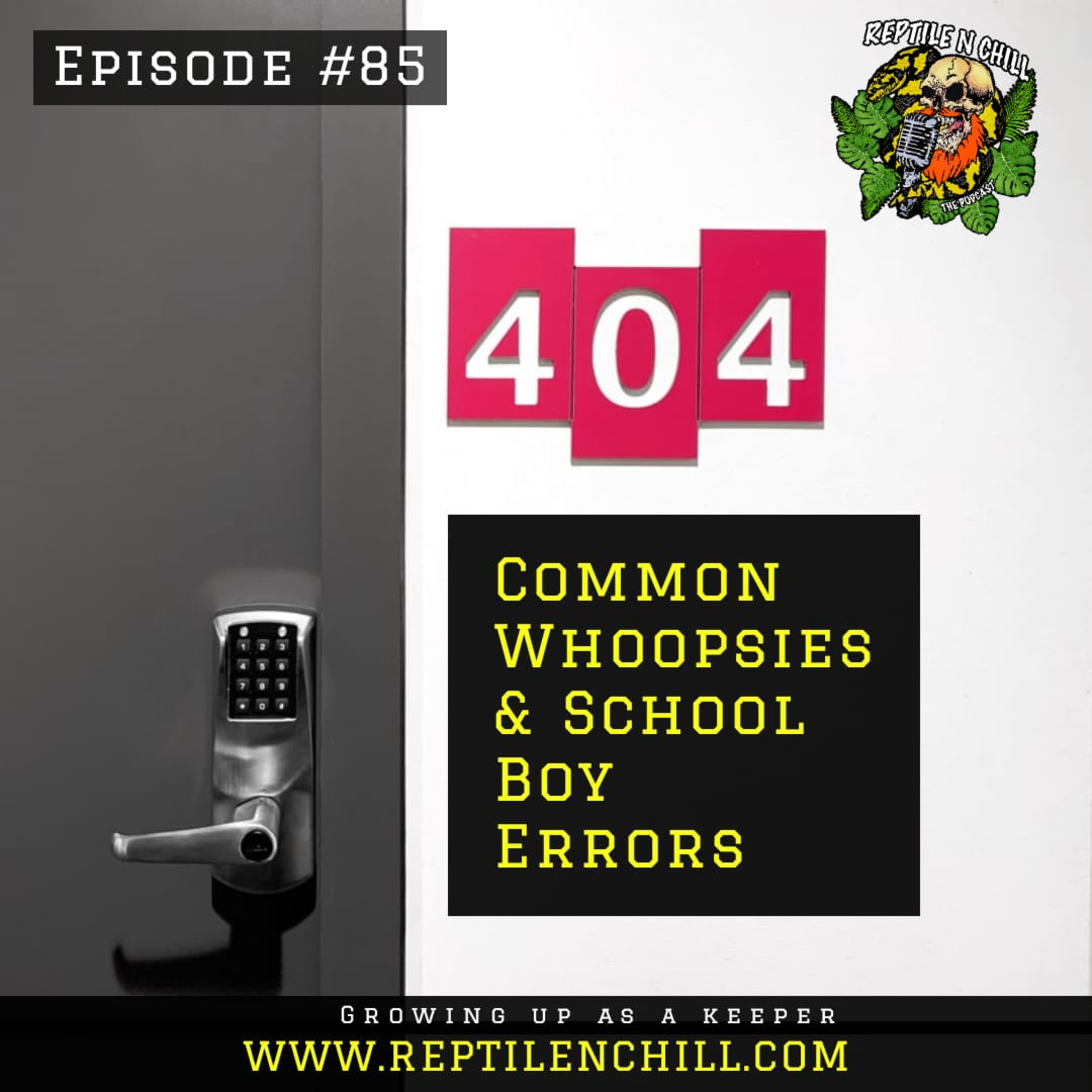 Common Whoopsies & School Boy Errors - 85 Reptile n Chill
